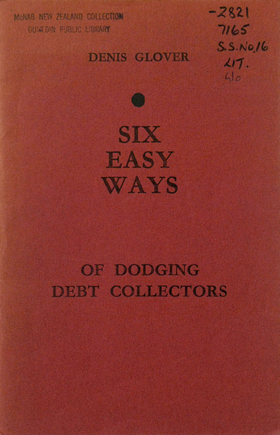 Denis Glover. Six Easy Ways of Dodging Debt Collectors [or] Several Poems… <i>Christchurch: The Caxton Press, 1936.</i>