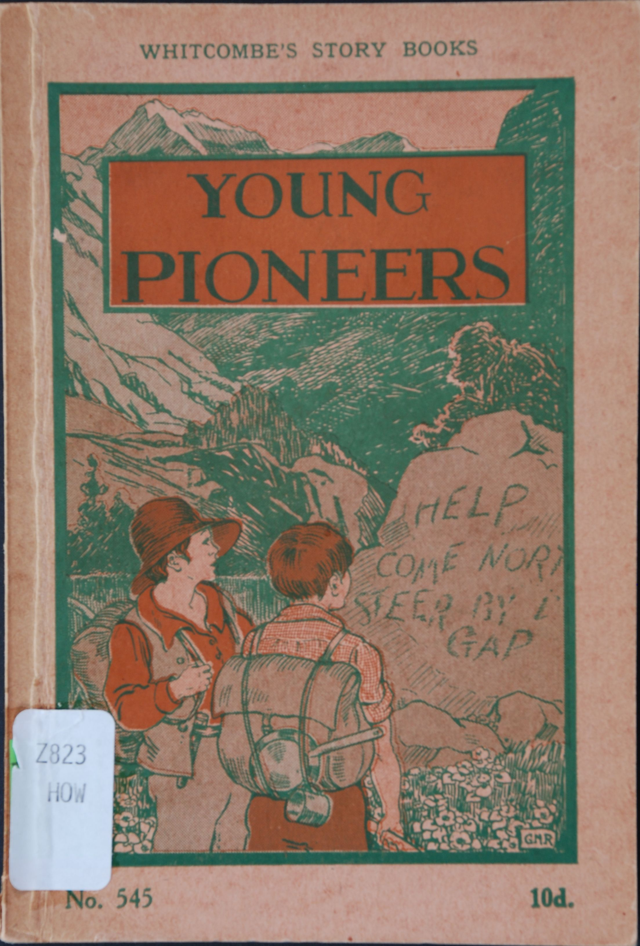 Edith Howes. Young pioneers. Auckland [N.Z.]: Whitcombe and Tombs [1934].