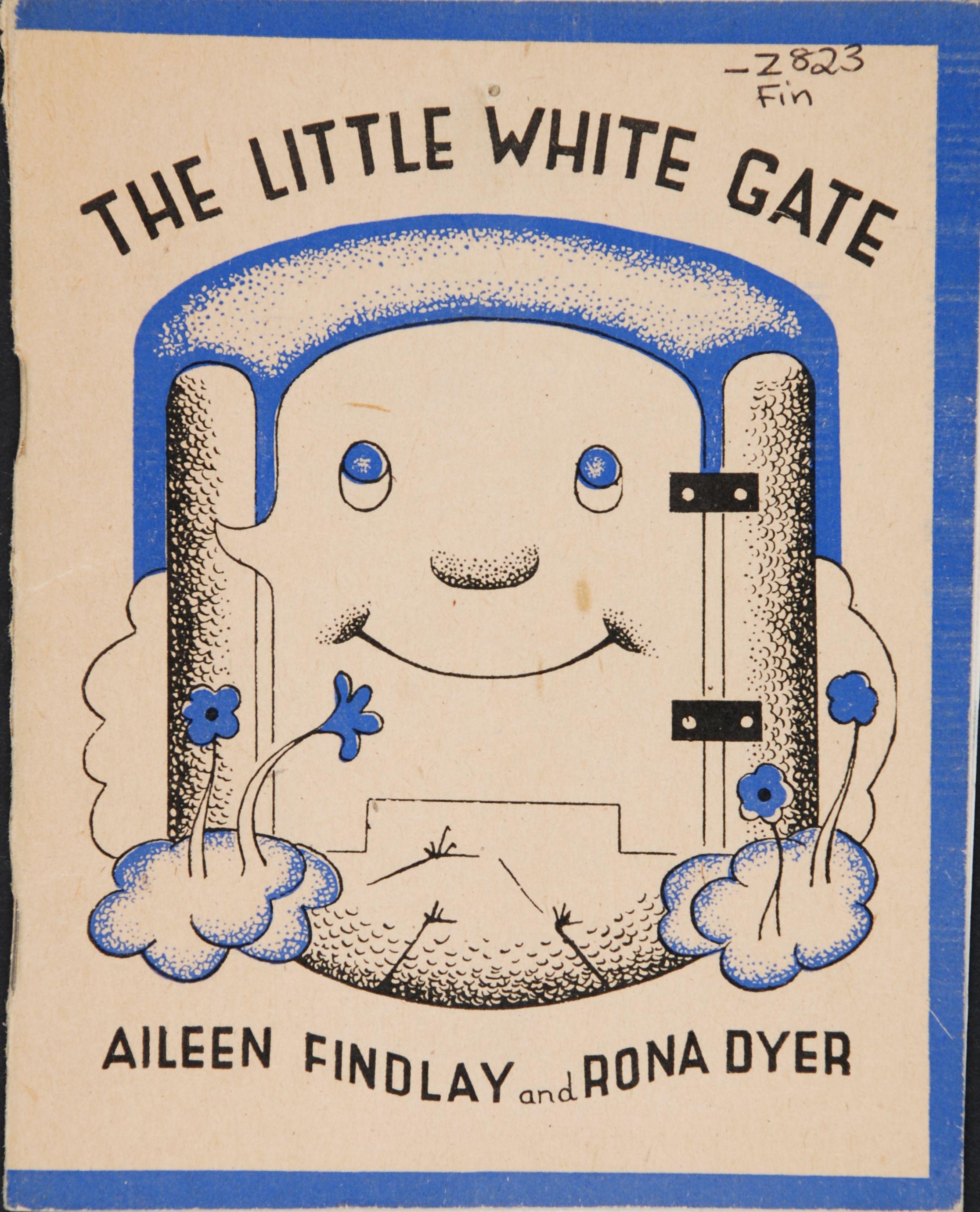 Aileen Findlay. The little white gate. Dunedin, N.Z.: Progressive Pub. Society, c1944.