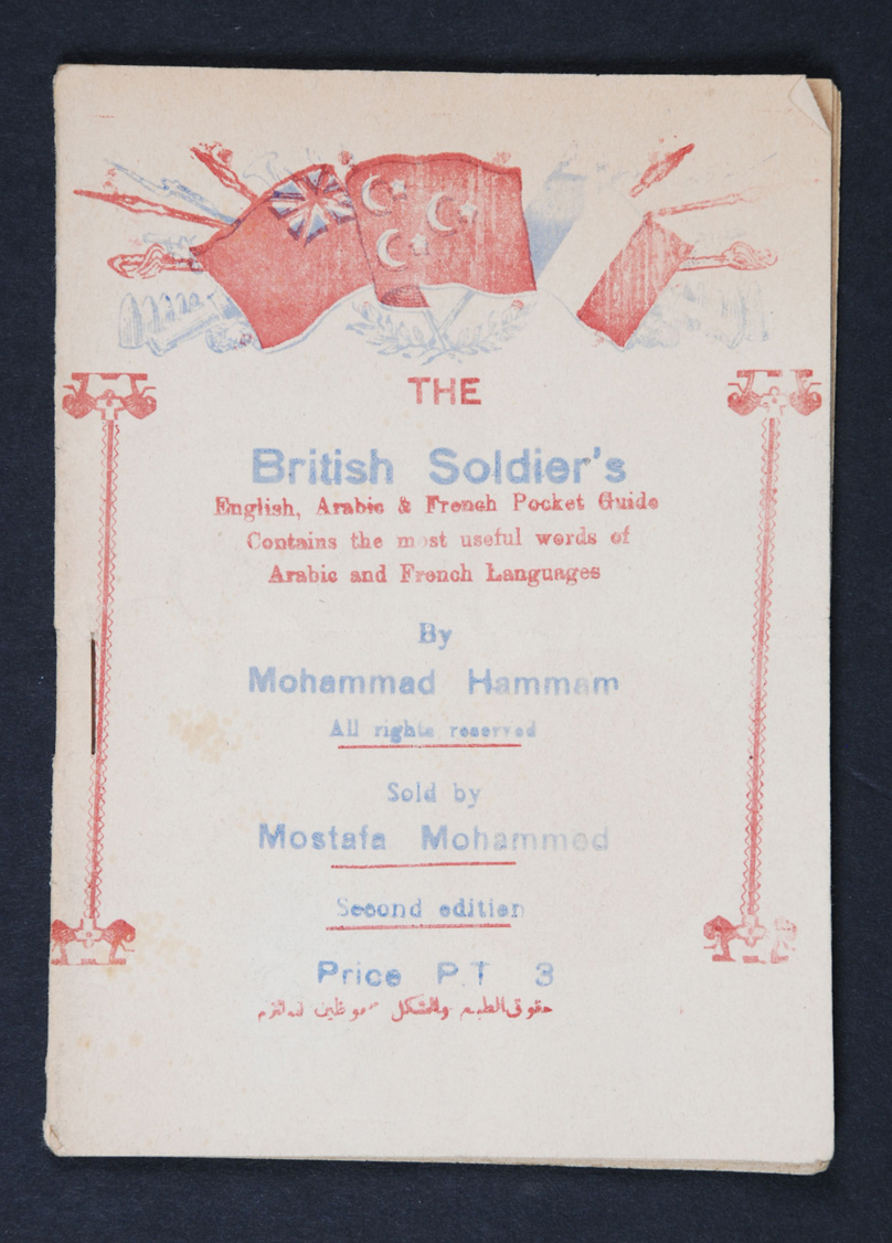 Mohammad Hamman. The British Soldier's English, Arabic and French Pocket Guide. 2nd Edition. Cairo, Egypt: [Author, 191?]