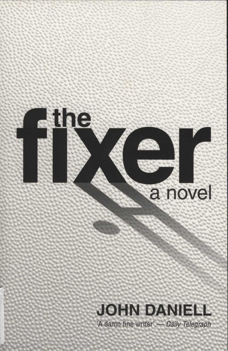 Daniell, J. The Fixer. Auckland: Upstart Press, 2015