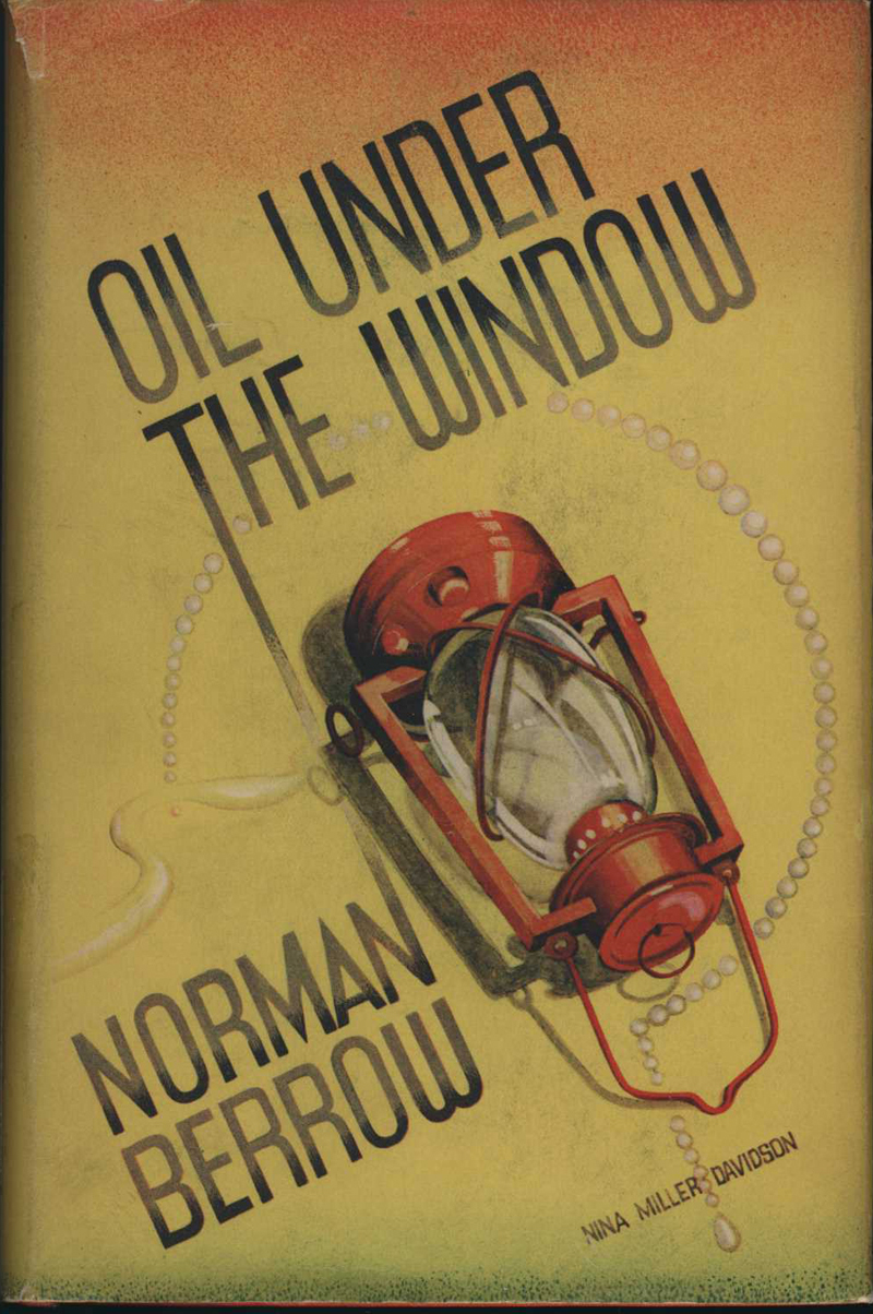 Berrow, N. Oil under the Window. London & Melbourne: Ward, Lock, 1936