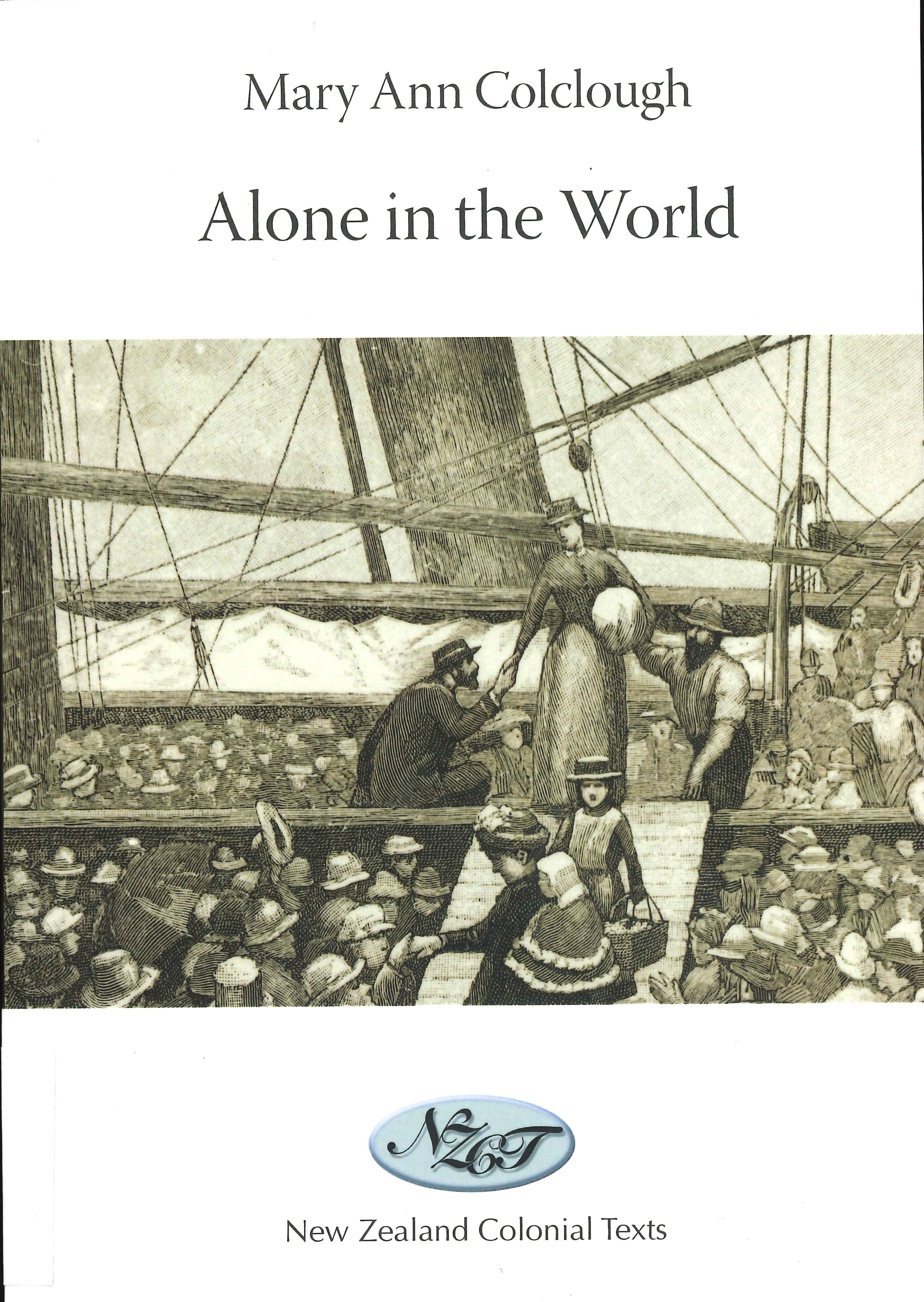 Mary Ann Colclough. Alone in the world: a tale of New Zealand. Dunedin: Department of English, University of Otago, 2017.