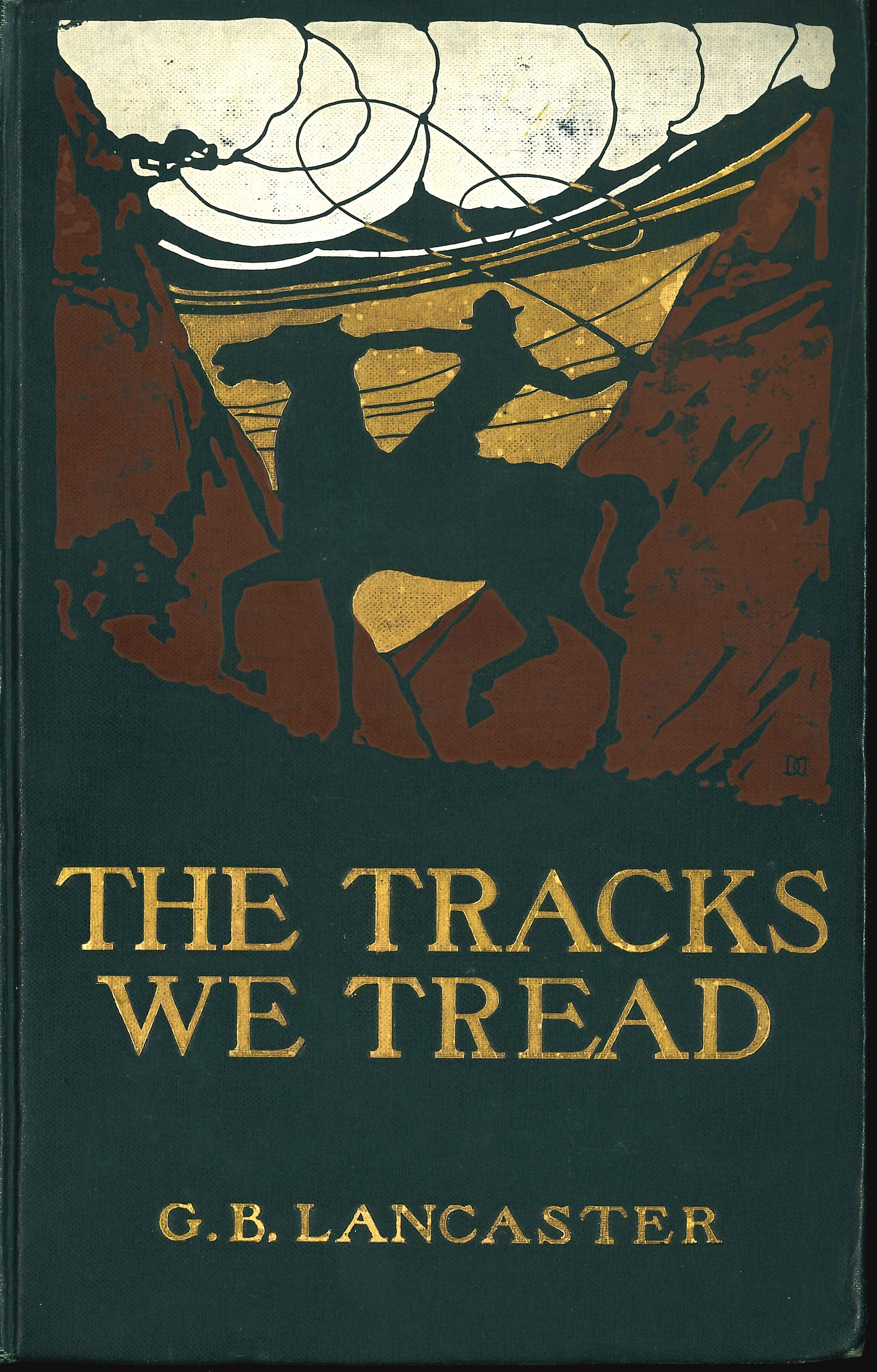 G.B. Lancaster. The tracks we tread. London: Doubleday, Page, 1907.