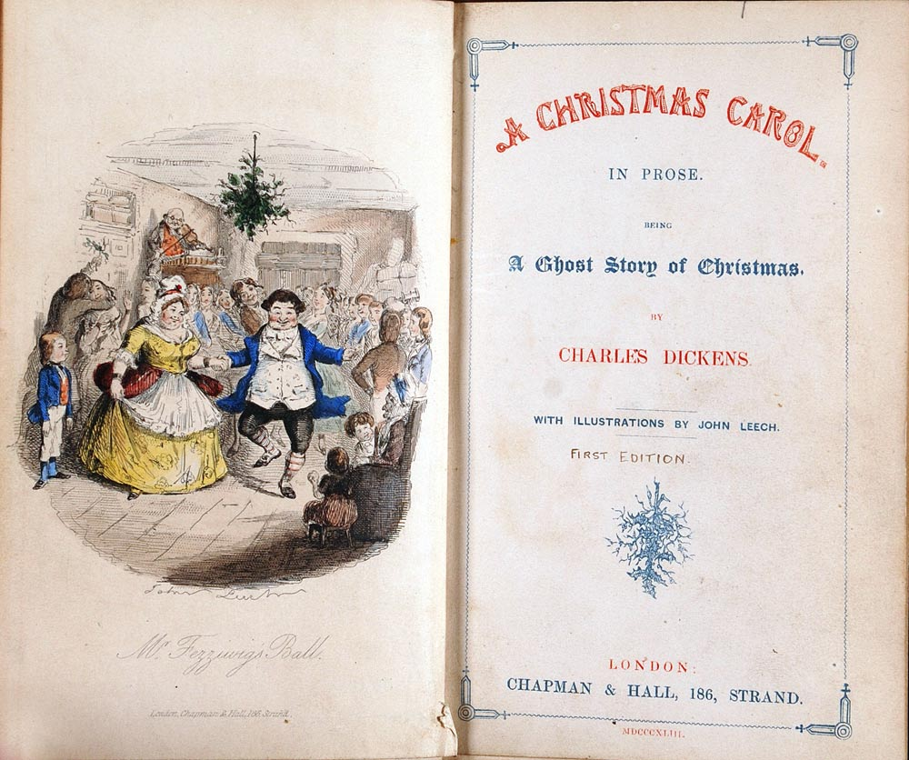A Christmas Carol in Prose: Being a Ghost Story of Christmas … with Illustrations by John Leach. London: Chapman and Hall, 1843; first edition bound with The Battle of Life: A Love Story. London: Bradbury & Evans, 1846