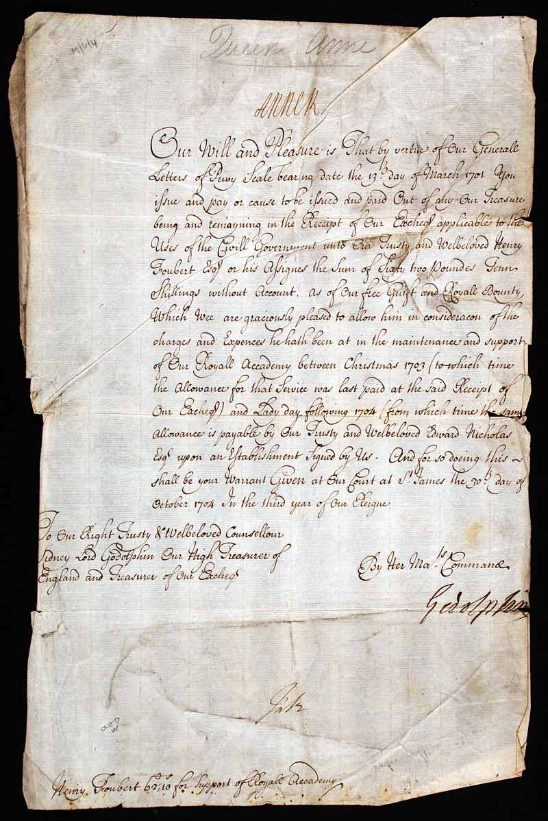 Document concerning financial support given to Henry Foubert for the Royal Academy. Signed by Queen Anne (1665–1714) and issued by Sidney Godolphin, 1st Earl of Godolphin (1645–1712), 30 October 1704.