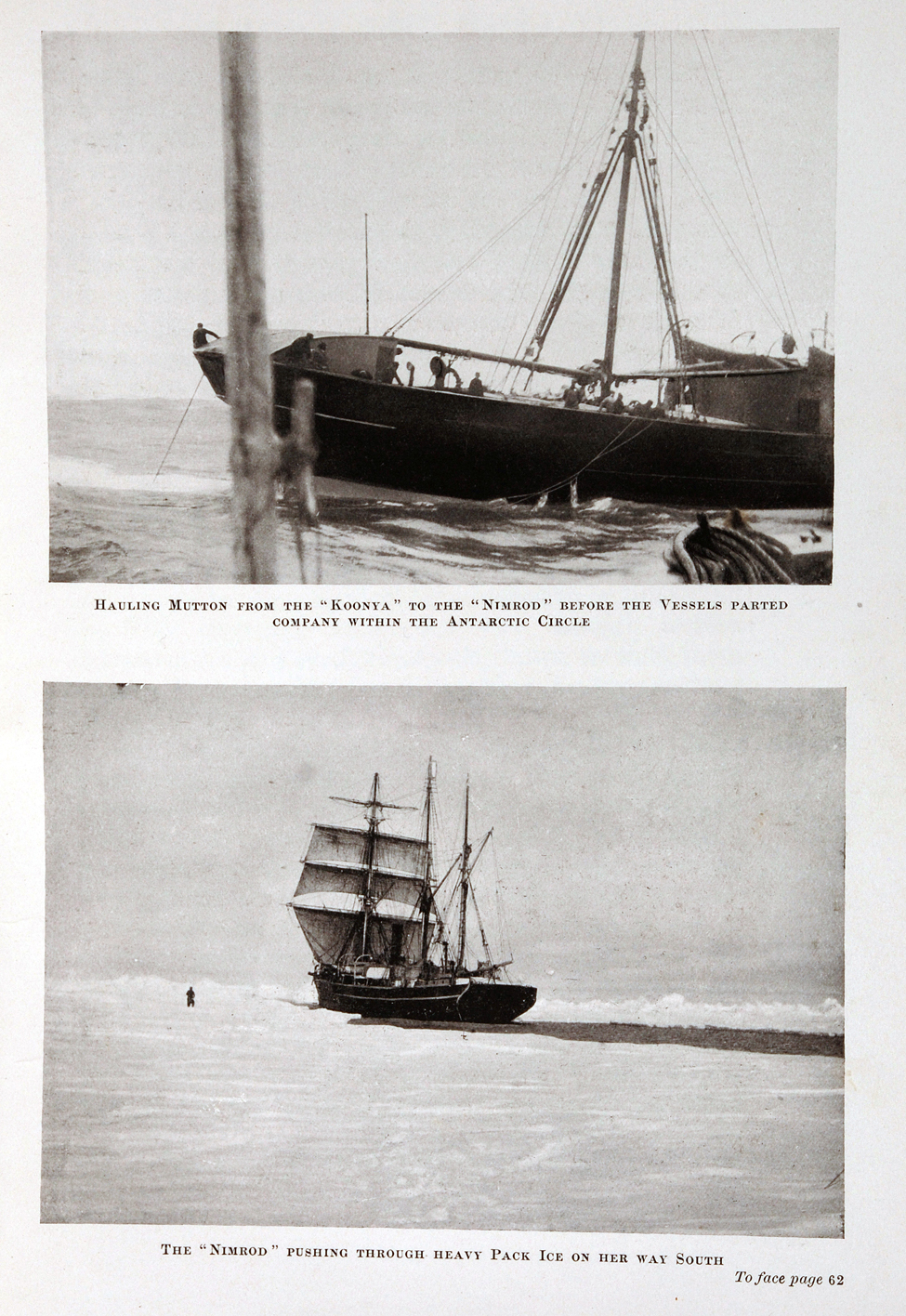 Ernest Shackleton. <i>The Heart of the Antarctic; Being the Story of the British Antarctic Expedition 1907–1909.</i> London: William Heinemann, 1909. Two volumes, volume one on display.