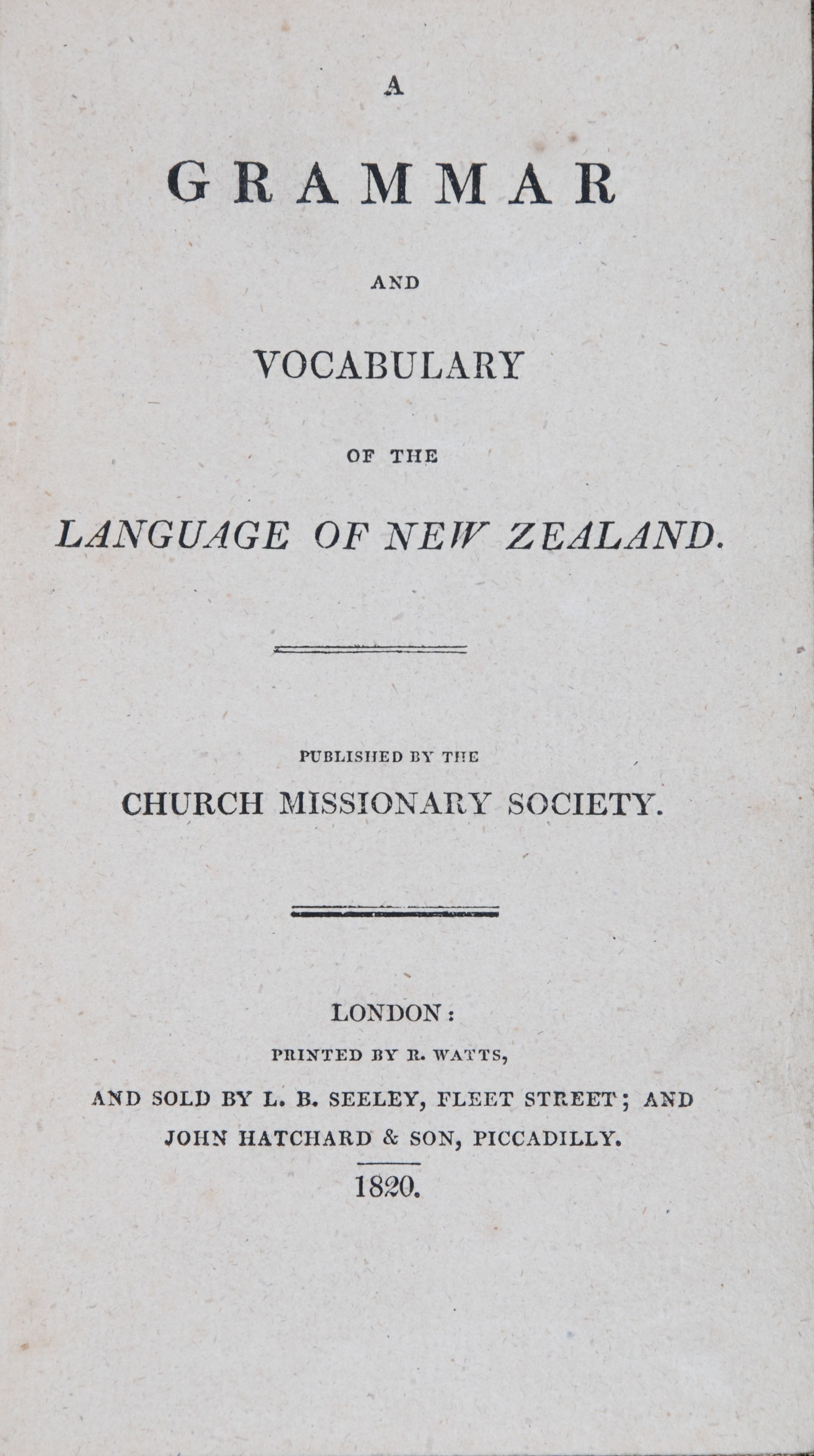 Thomas Kendall. A Grammar and Vocabulary of the Language of New Zealand. London: Church Missionary Society, 1820.