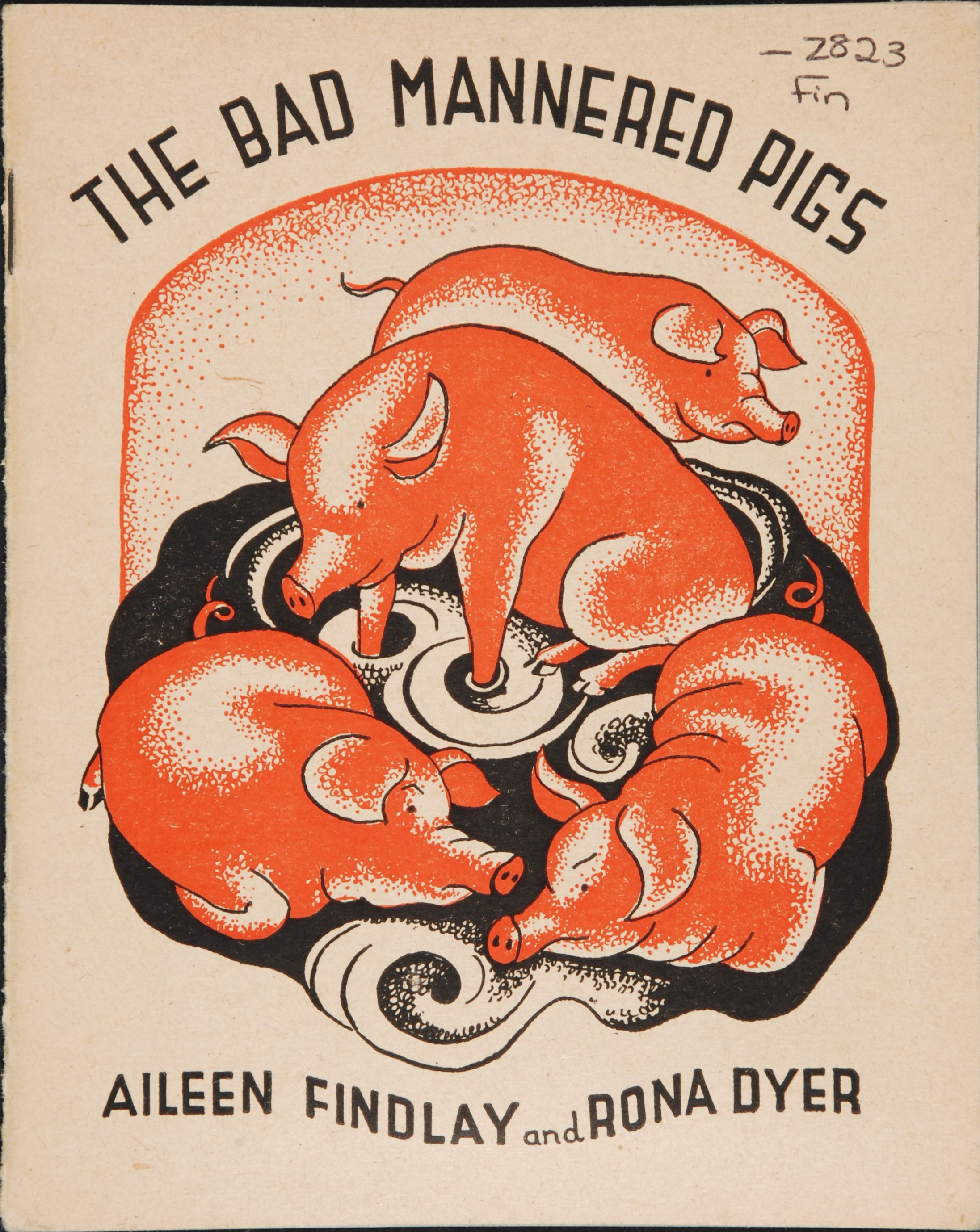 Aileen Findlay. The bad mannered pigs: a read it your-self book. [Wellington, N.Z.: Progressive Publishing Society], 1944.
