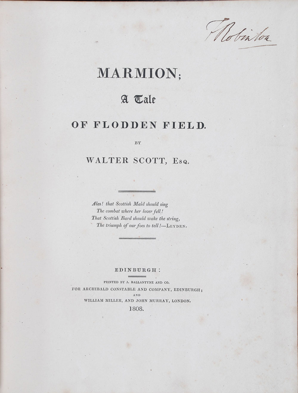 Sir Walter Scott. <em>Marmion: a tale of Flodden Field.</em> [1st edition]. Edinburgh: Printed by J. Ballantyne and Co. for Archibald Constable and Company, Edinburgh; and William Miller, and John Murray, London, 1808.