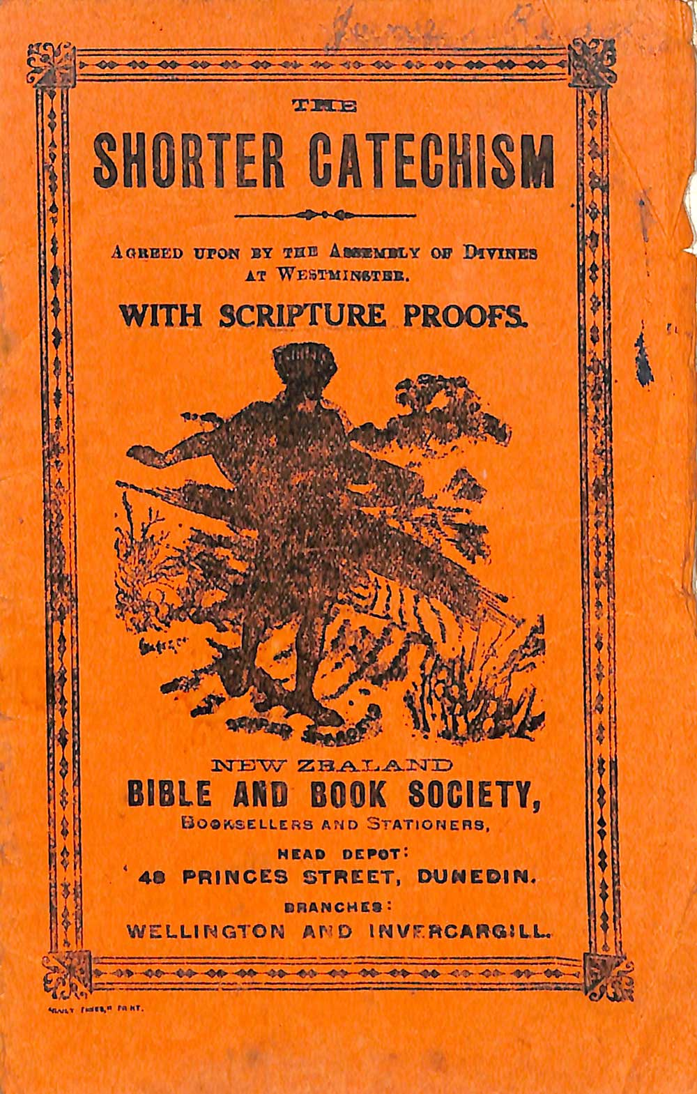 Westminster Assembly. <em>The shorter catechism: agreed upon by the Assembly of Divines at Westminster; with scripture proofs.</em> Dunedin: New Zealand Bible, Tract, & Book Society, [ca. 1890]