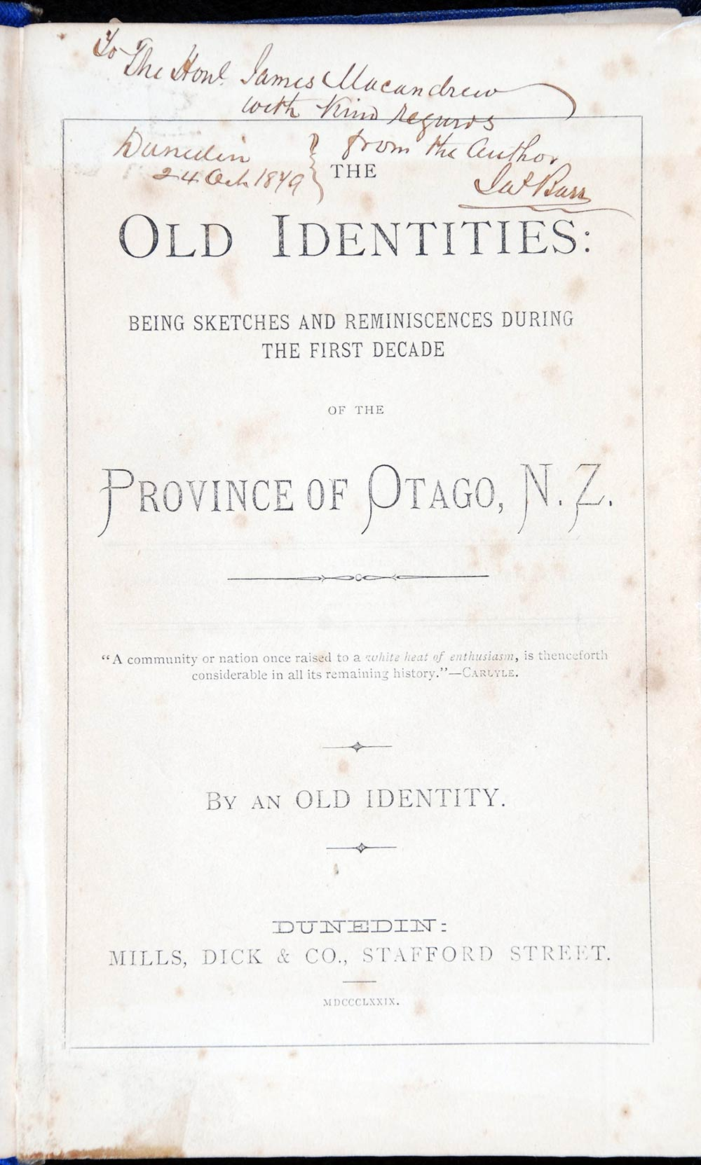 James Barr. <em>The old identities: being sketches and reminiscences during the first decade of the province of Otago, N.Z.</em> Dunedin: Mills, Dick & Co., 1879.