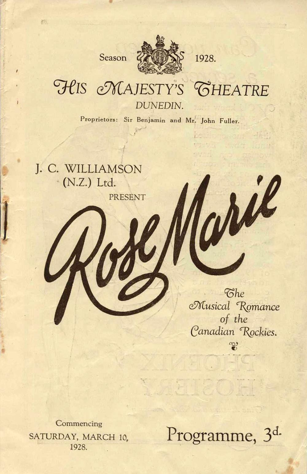 <em>Rose Marie</em>. Book and lyrics by Otto Harbach and Oscar Hammerstein II; music by Rudolph Friml and Herbert Stothart. (J.C. Williamson Ltd.). His Majesty's Theatre, Dunedin, Mar. 10, 1928.