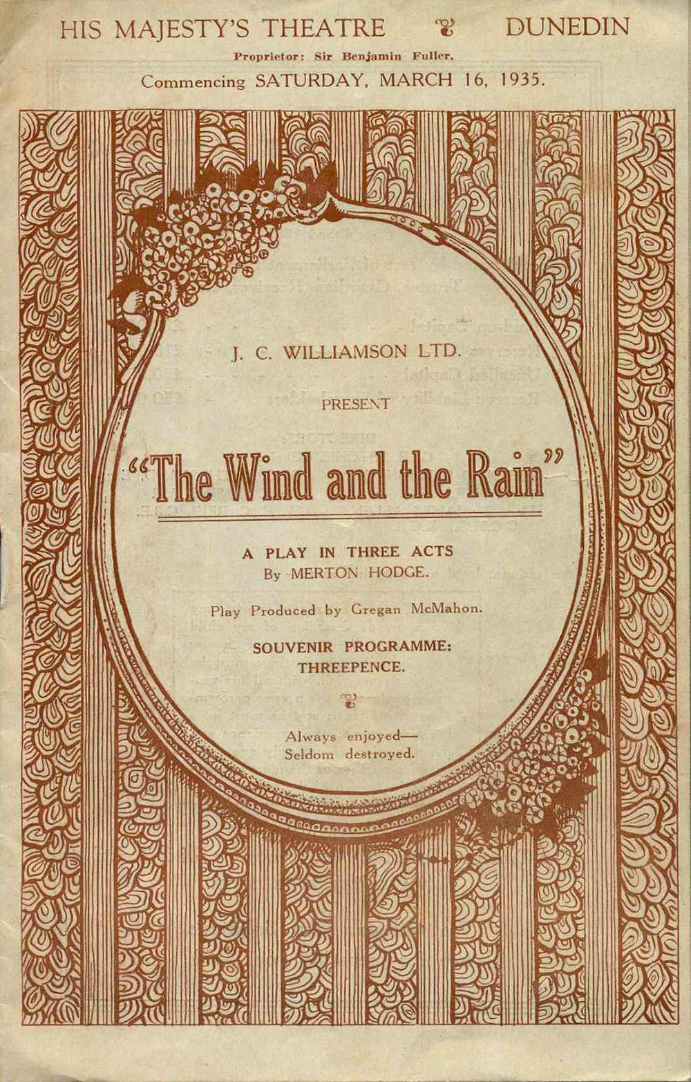 <em>The wind and the rain</em>. Merton Hodge. (J.C. Williamson Ltd.). His Majesty's Theatre, Dunedin, Mar. 16, 1935.