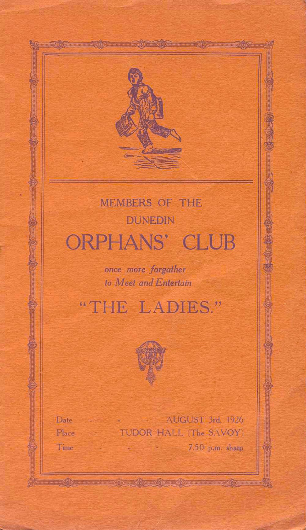 <em>Members of the Dunedin Orphans' Club once more forgather to meet and entertain the ladies</em>. (Dunedin Orphans' Club). Tudor Hall, Savoy, Aug. 3, 1926.