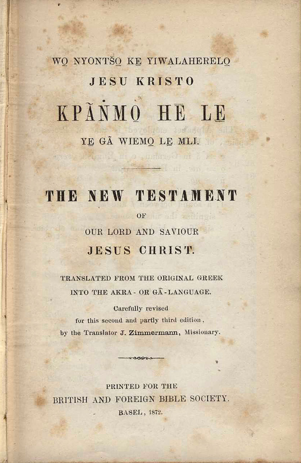 [New Testament in Accra]. <em>Wo Nyontso ke Yiwalaherelo Jesu Kristo Kpanmo he le ye ga wiemo le mli. The New Testament of our Lord and Saviour Jesus Christ.</em> Basel: British Foreign and Bible Society, 1872.