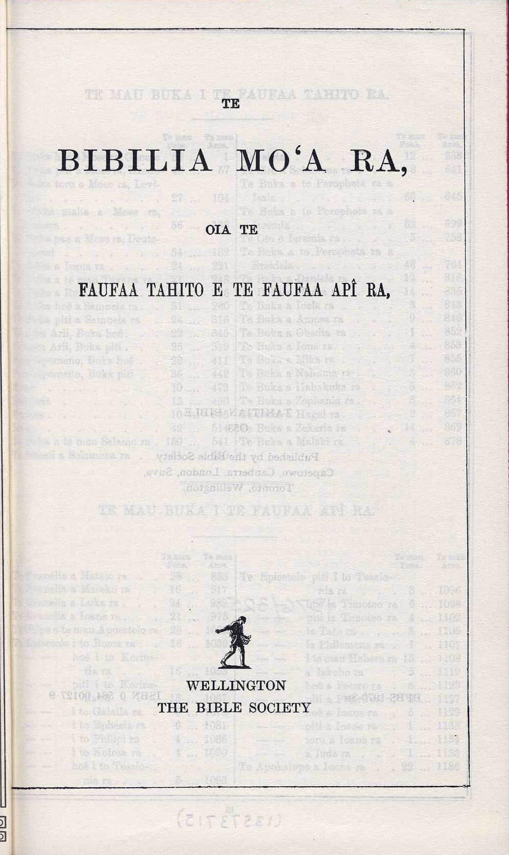 [Bible in Tahitian]. <em>Te Bibilia Mo'a Ra oia te Faufaa Tahito e te Faufaa Api ra.</em> Wellington: British and Foreign Bible Society, 1970.