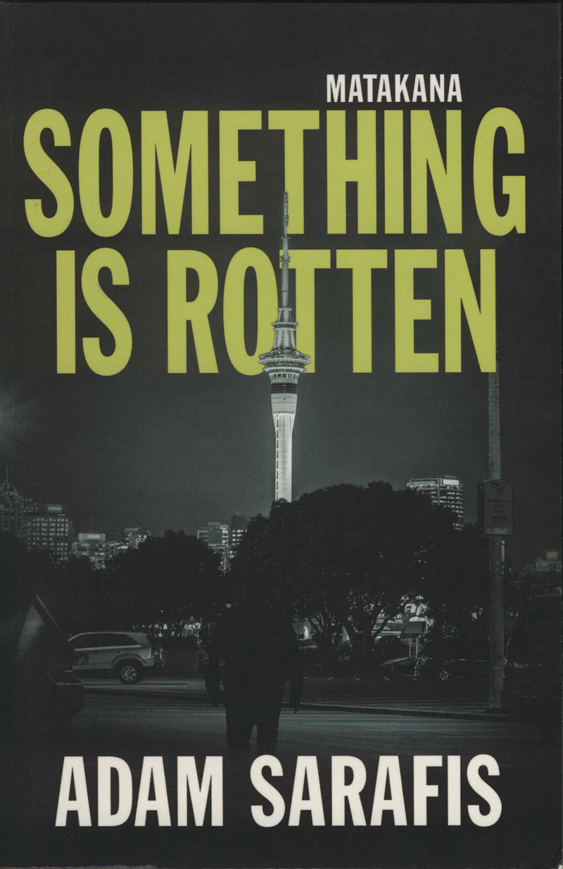 Sarafis, A. Something is Rotten. Melbourne: Echo, 2015