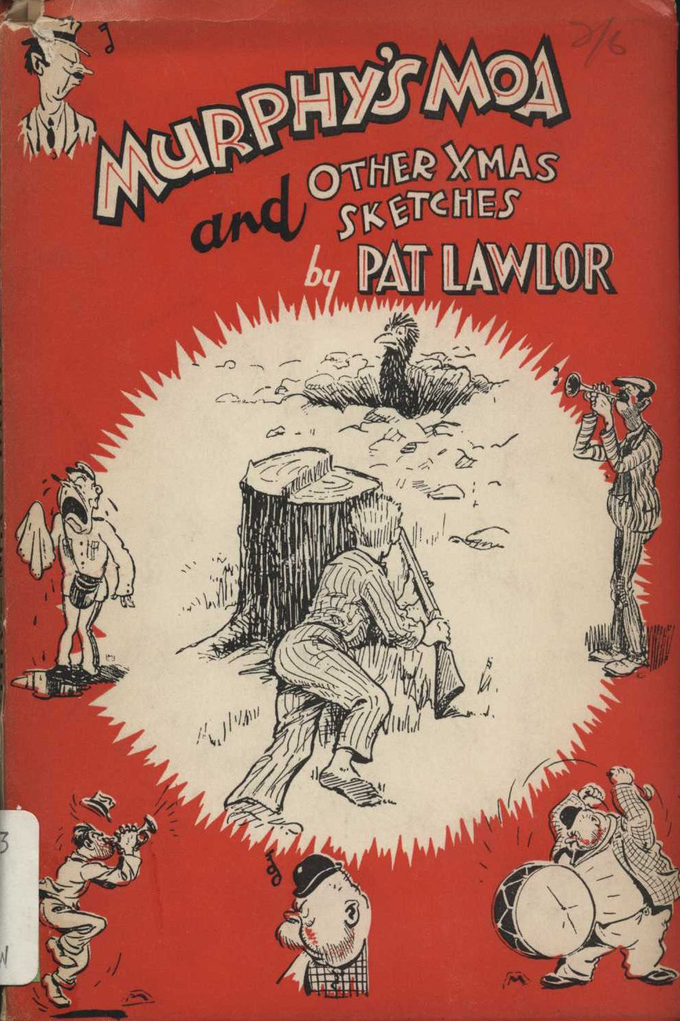 Pat Lawlor. Murphy's moa and other Xmas sketches. Illustrations by Gordon Minhinnick and Fred Alexander. Christchurch: Simpson & Williams Ltd., 1936.