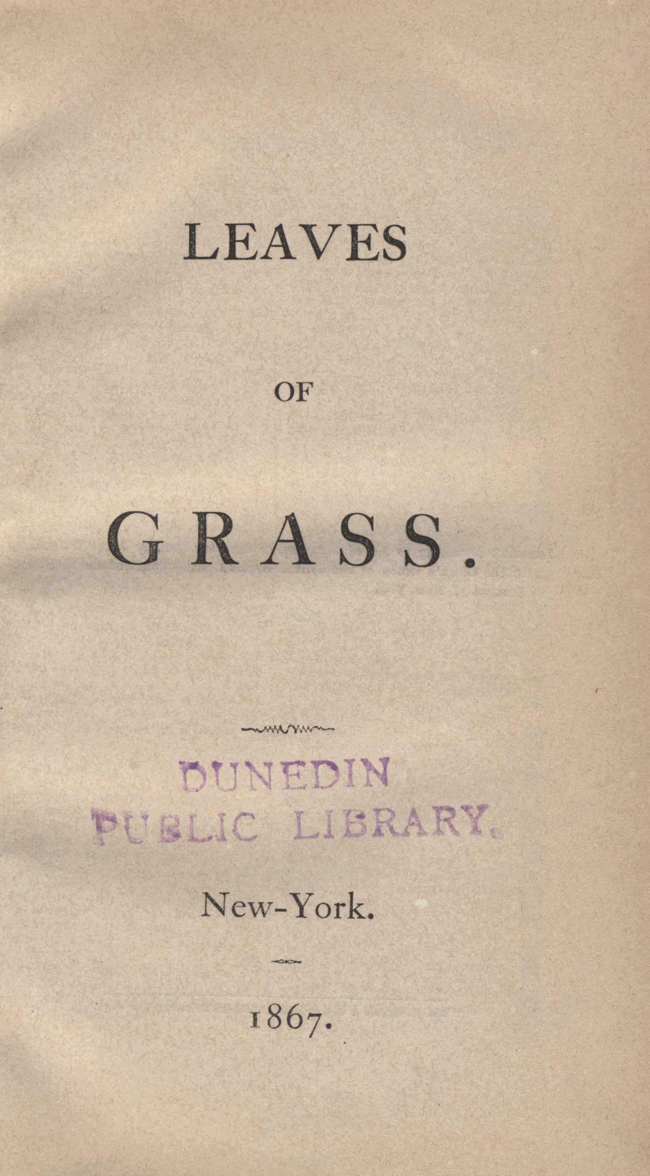 Walt Whitman. Leaves of Grass. New York, 1867.