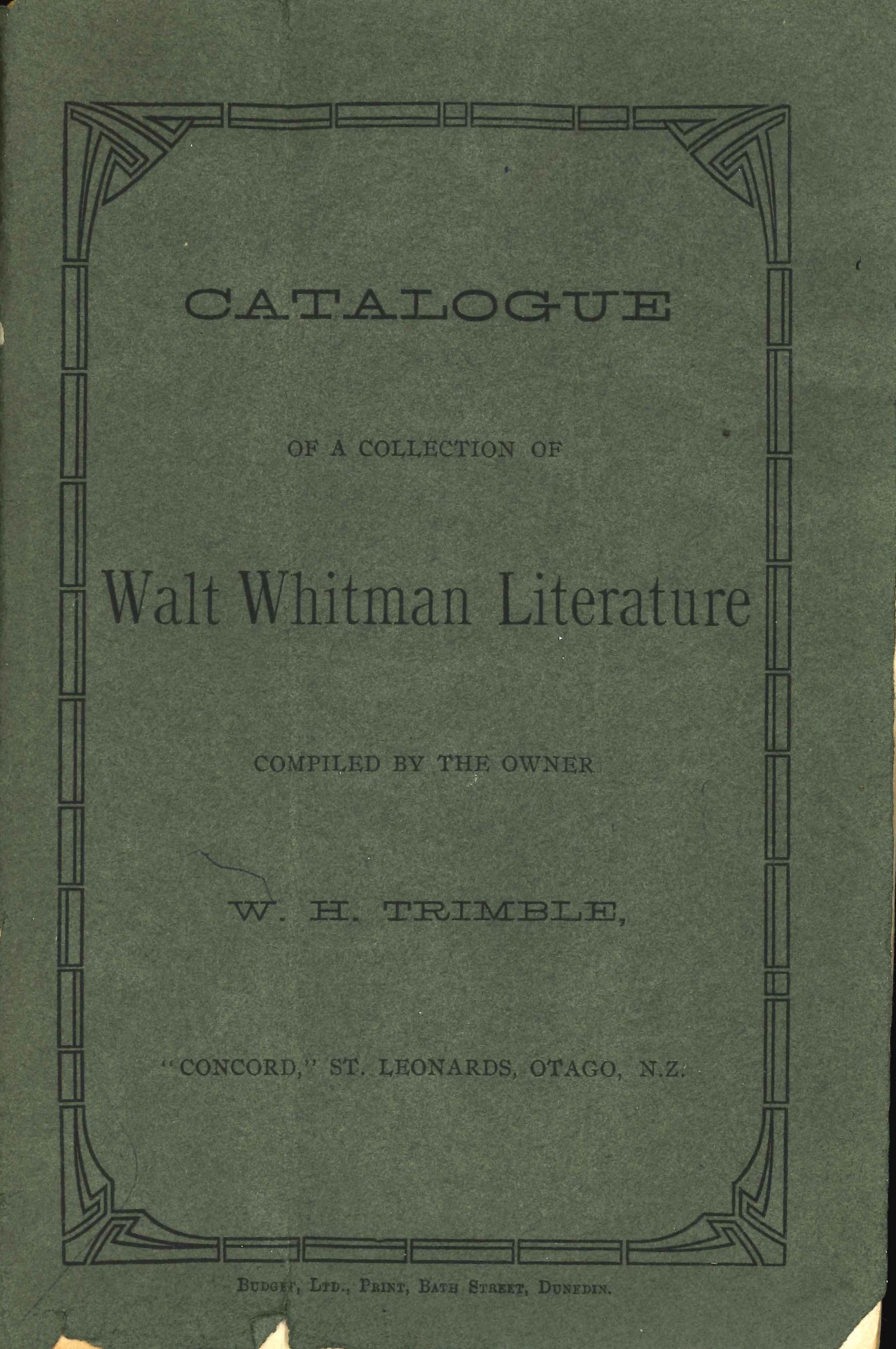 W.H. Trimble. Catalogue of a Collection of Walt Whitman Literature. St Leonards, Otago, 1912.
