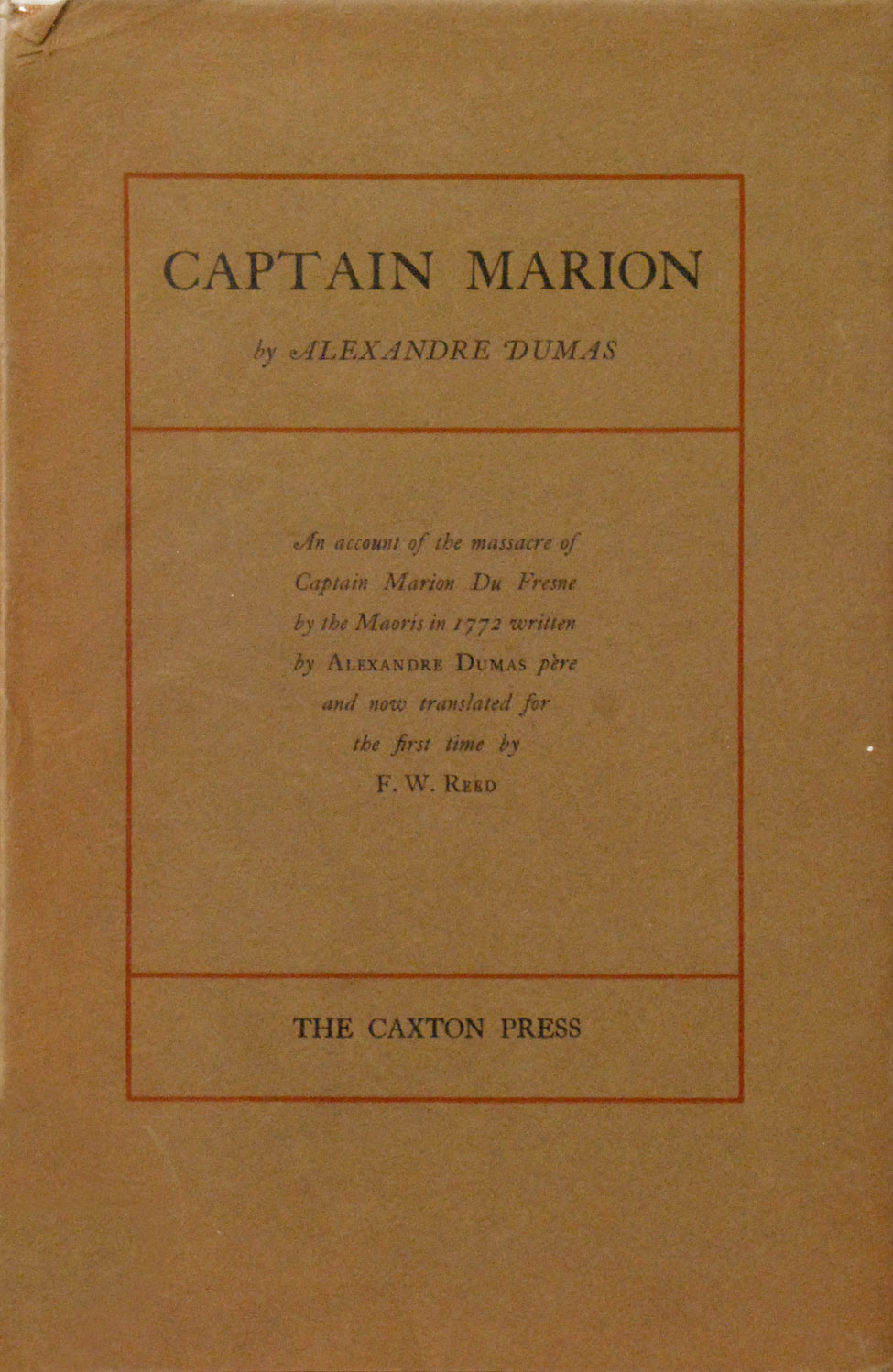 F. W. Reed (trans.). Captain Marion by Alexandre Dumas. <i>Christchurch: The Caxton Press, 1949.</i>