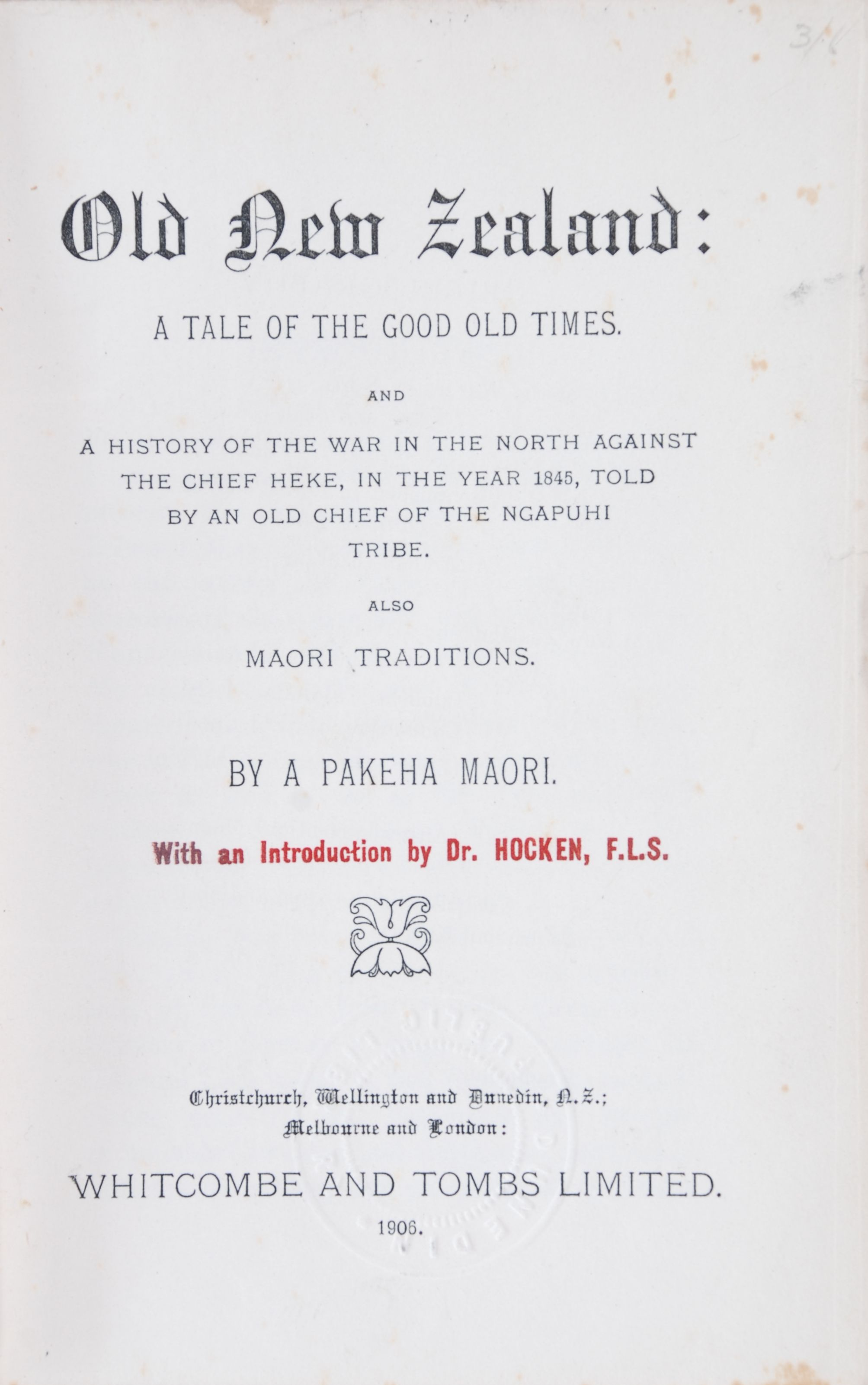 F. E. Maning. Old New Zealand: A tale of the good old times and a history of the war in the North against the chief Heke, in the year 1845, told by an old chief of the Ngapuhi tribe. Also Maori traditions. Christchurch, Wellington and Dunedin, N.Z.; Melbo