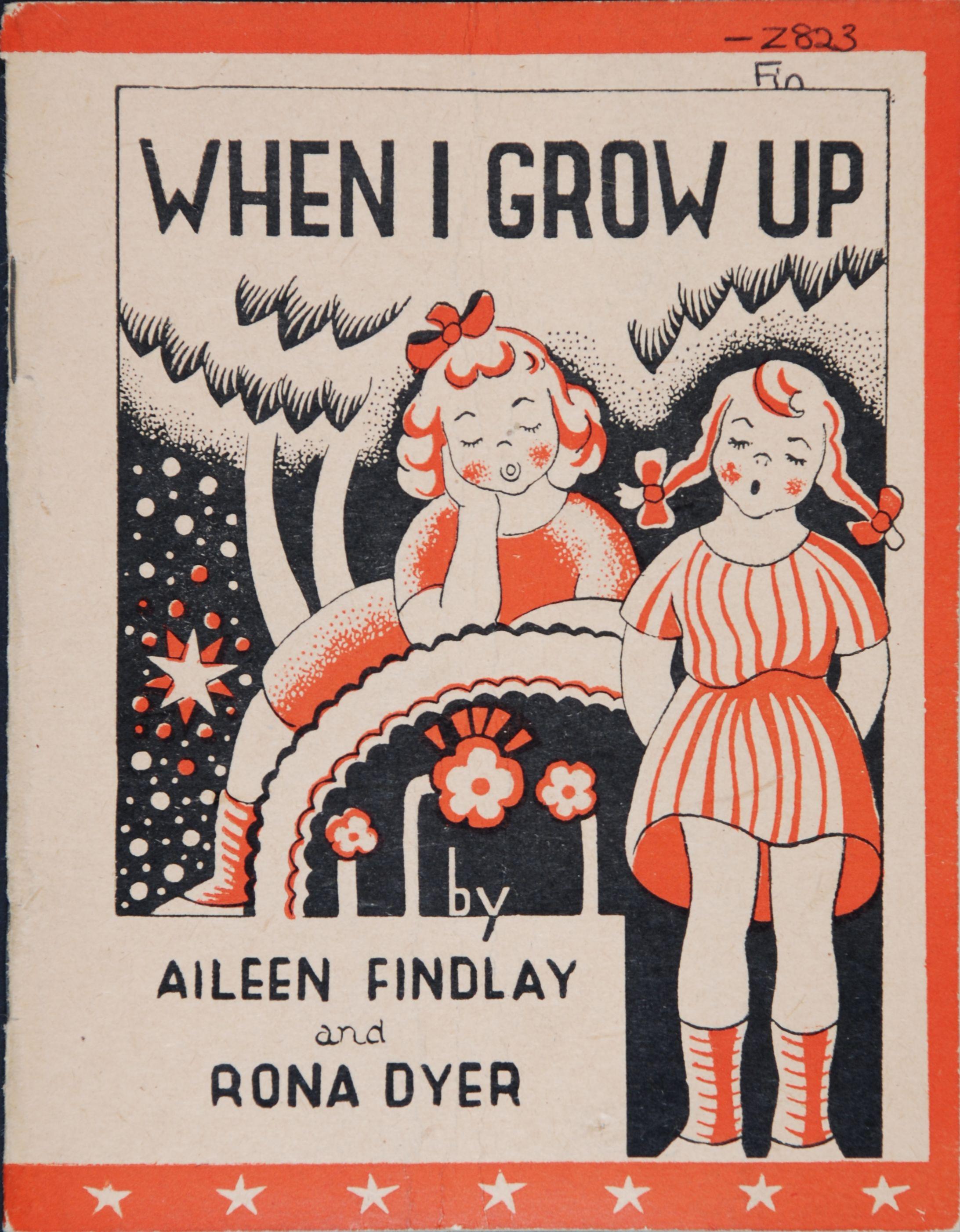 Aileen Findlay. When I grow up: a read it your-self book. [Wellington, N.Z.: Progressive Publishing Society], 1944.