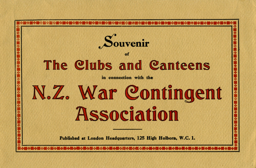 Souvenir of the Clubs and Canteens in Connection with the N.Z. War Contingent Association. London: [The Association, n.d.]