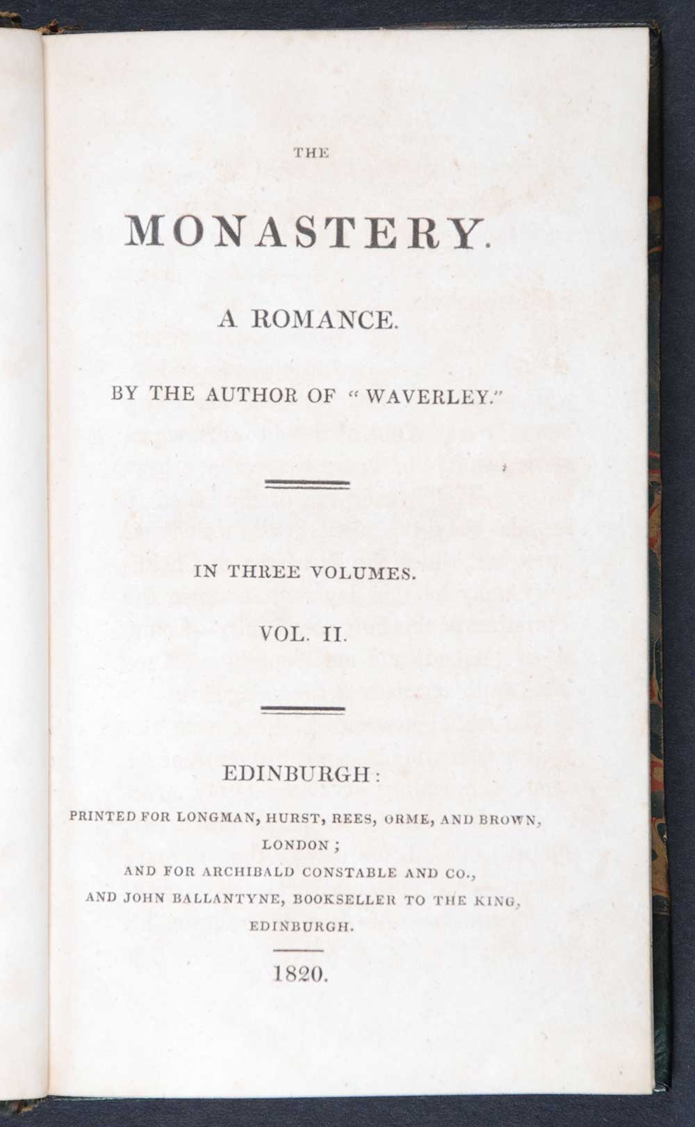 [Sir Walter Scott]. <em>The monastery: a romance.</em> [1st edition]. Edinburgh: Printed for Longman, Hurst, Rees, Orme and Brown, London; and for Archibald Constable and Company, and John Ballantyne, Edinburgh, 1820. Three volumes; Vol. 2 displayed.