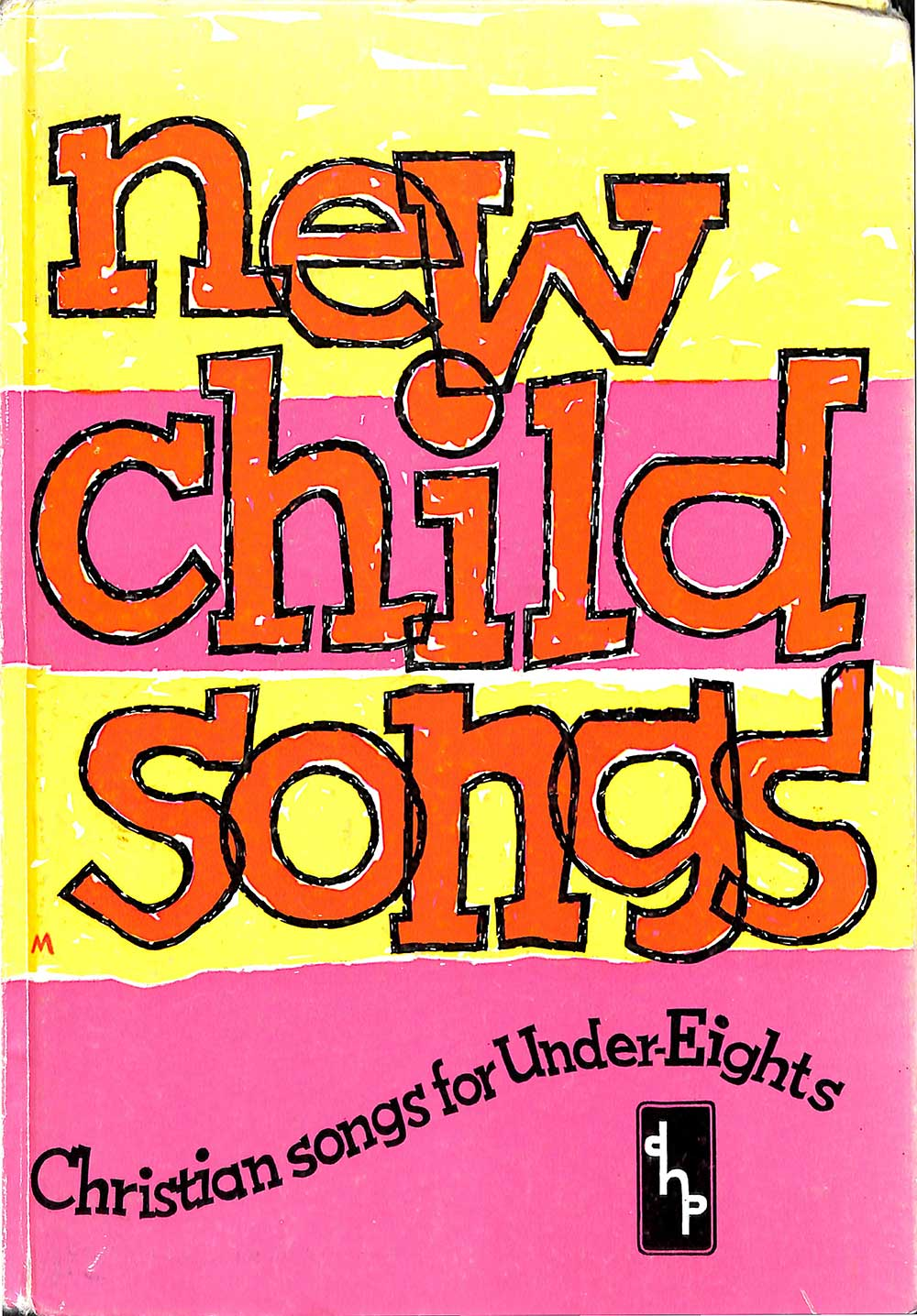 Dorothy R. Wilton and Pauline Buzzing (compilers). <em>New child songs: Christian songs for under-eights.</em> Nutfield [England]: Denholm House, 1973.