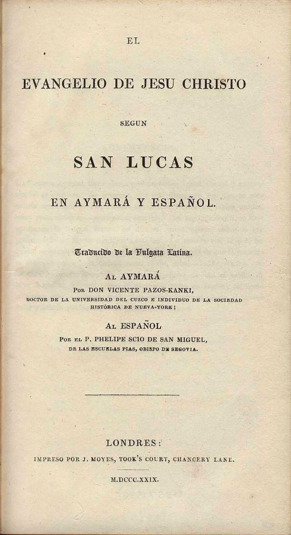 [Aymara and Spanish Gospel of Luke]. <em>El Evangelio de Jesu Christo segun San Lucas en Aymara y Español.</em> Londres: J. Moyes, 1829.