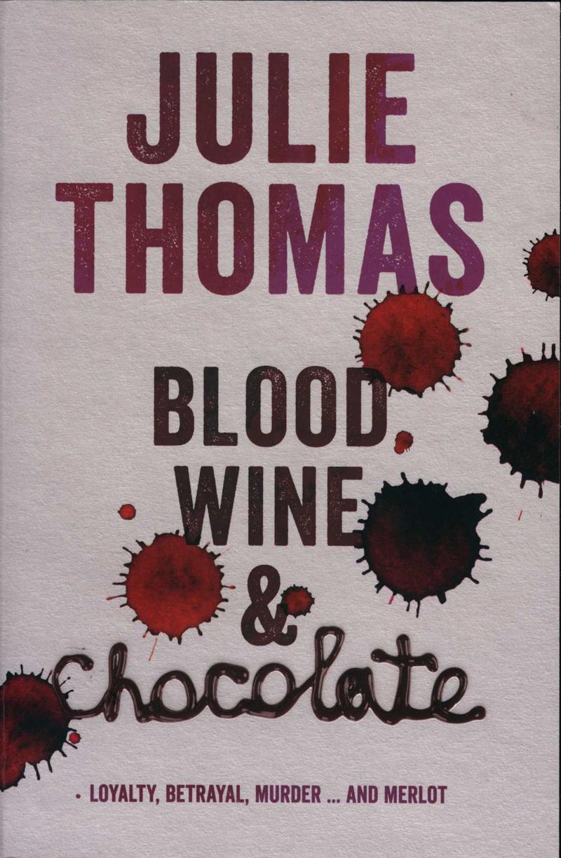 Thomas, J. Blood, Wine & Chocolate. Auckland: Harper Collins, 2015