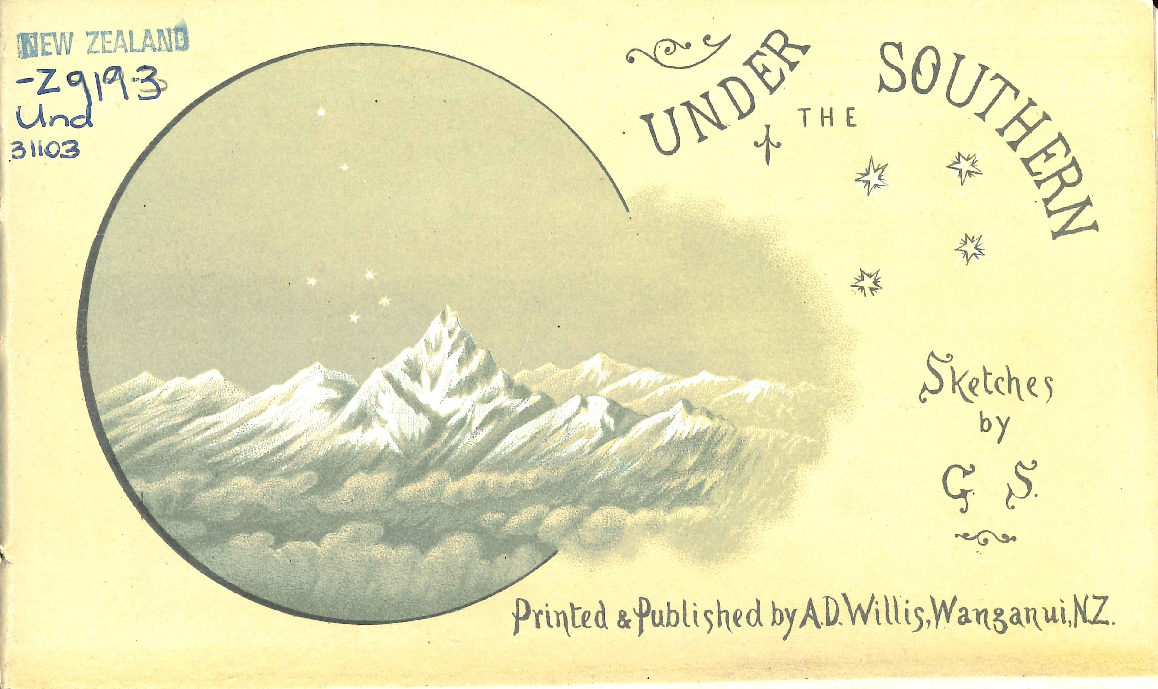 Under the Southern [Cross]. Introductory poem by E.E.M. Montgomery ; illustrations by George Sherriff. Wanganui: A.D. Willis, 1890.