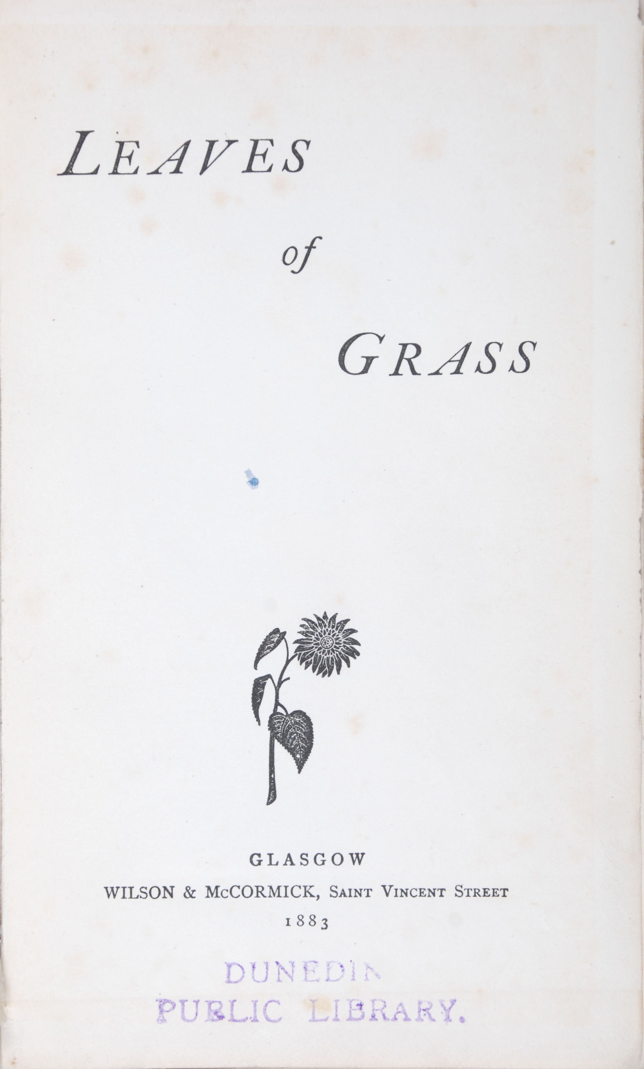 Walt Whitman. Leaves of Grass. Glasgow: Wilson & McCormick, 1883.