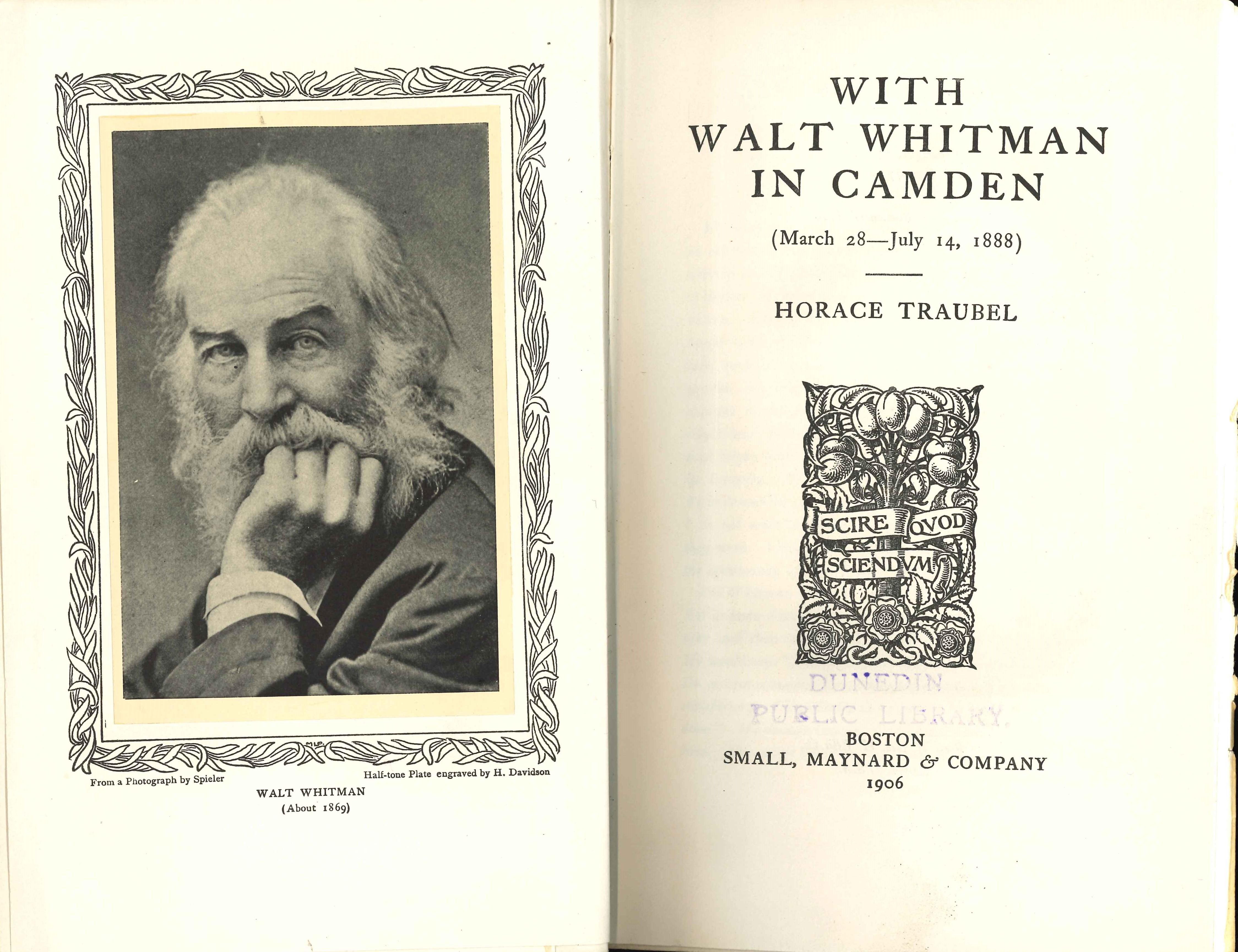 Horace Traubel. With Walt Whitman in Camden: March 28 – July 14 1888. Boston: Small, Maynard & Company, 1906.