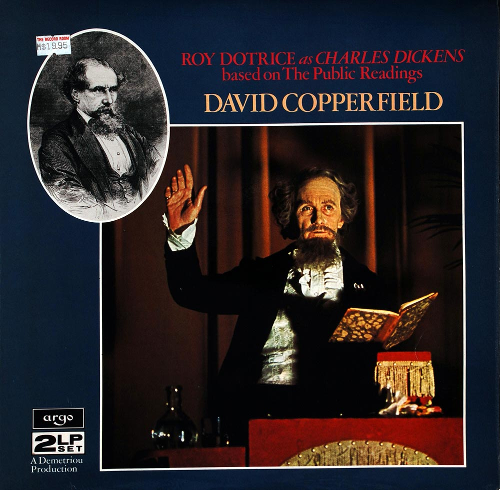 LP Recording. Roy Dotrice as Charles Dickens: Based on the Public Readings; David Copperfield. London: Argos Studios, produced by Evdoros Demetriou, 1978
