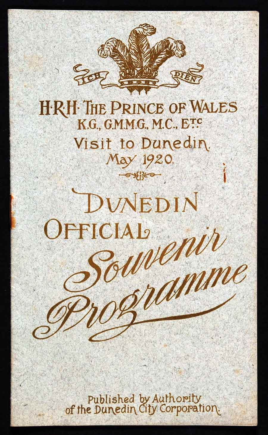 Official souvenir programme; H.R.H. the Prince of Wales … visit to Dunedin, May 1920. Dunedin: Dunedin City Corporation, printed by J. Wilkie & Co. Ltd., [1920].