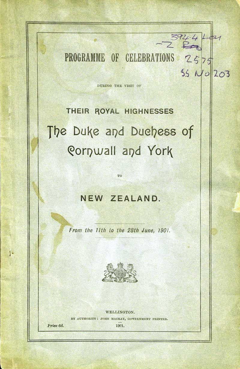 Programme of Celebrations During the Visit of Their Royal Highnesses the Duke and Duchess of Cornwall and York to New Zealand: from the 11th to the 28th June, 1901. Wellington: Government Printer, 1901.