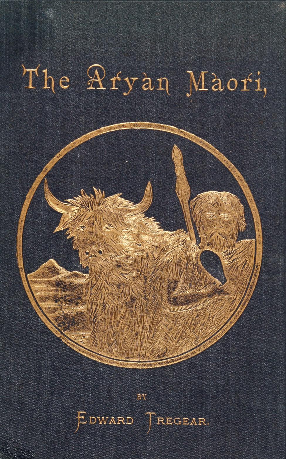 Edward Tregear. <i>The Aryan Maori. </i> Wellington: George Didsbury, 1885.