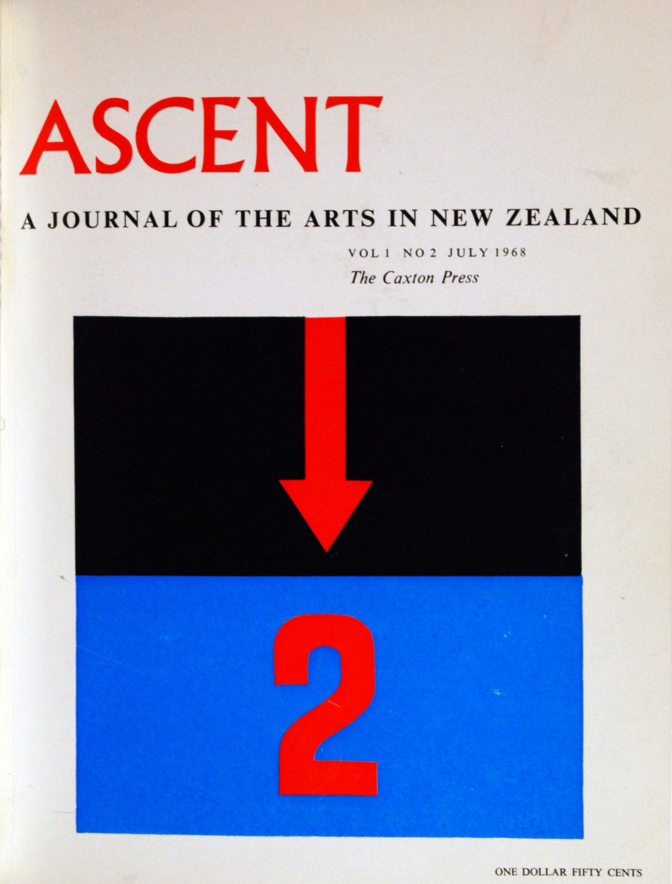 Ascent: A Journal of the Arts in New Zealand, Vol. 1 No. 2. <i>Christchurch: The Caxton Press, July 1968.</i>