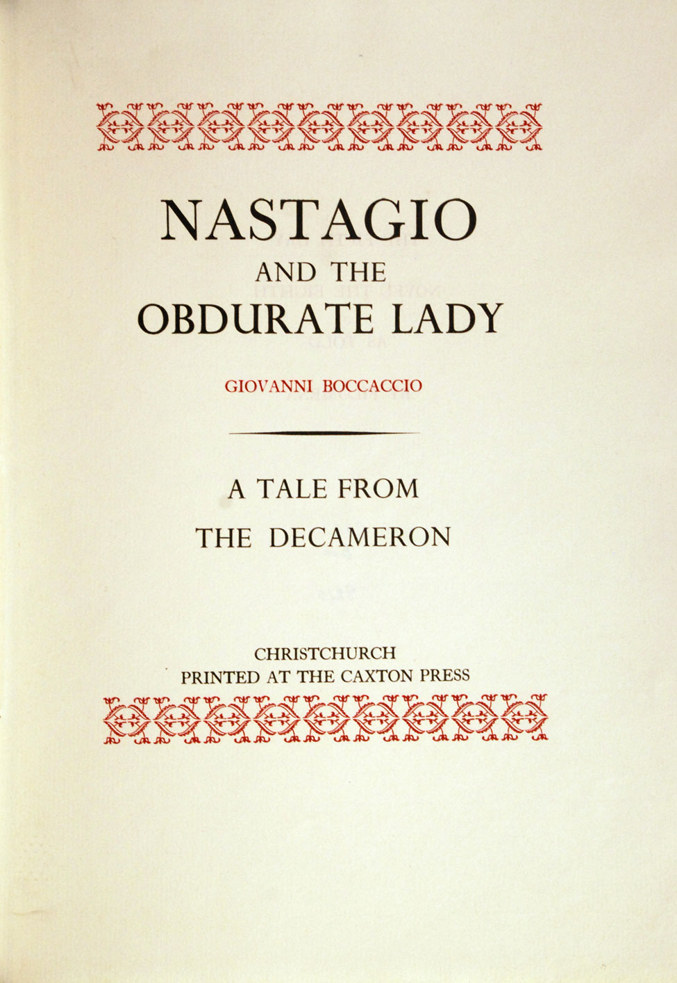 Giovanni Boccaccio. Nastagio and the Obdurate Lady: A Tale from the Decameron. <i>Christchurch: The Caxton Press, 1940.</i>