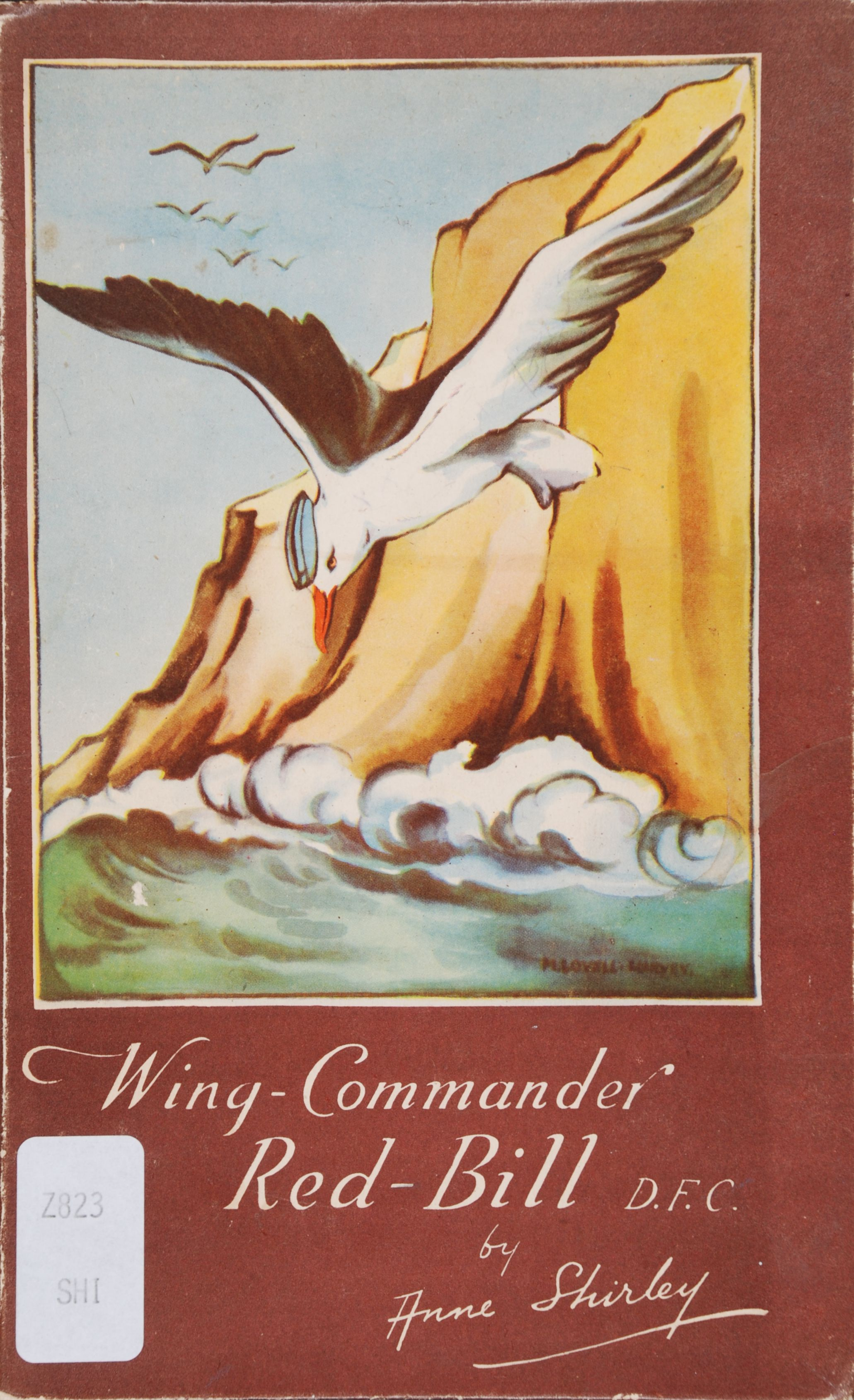 Noelle MacDonald. Wing-Commander Red-Bill, D.F.C.  / by Anne Shirley.Auckland, N.Z.: Oswald-Sealy, [1944].