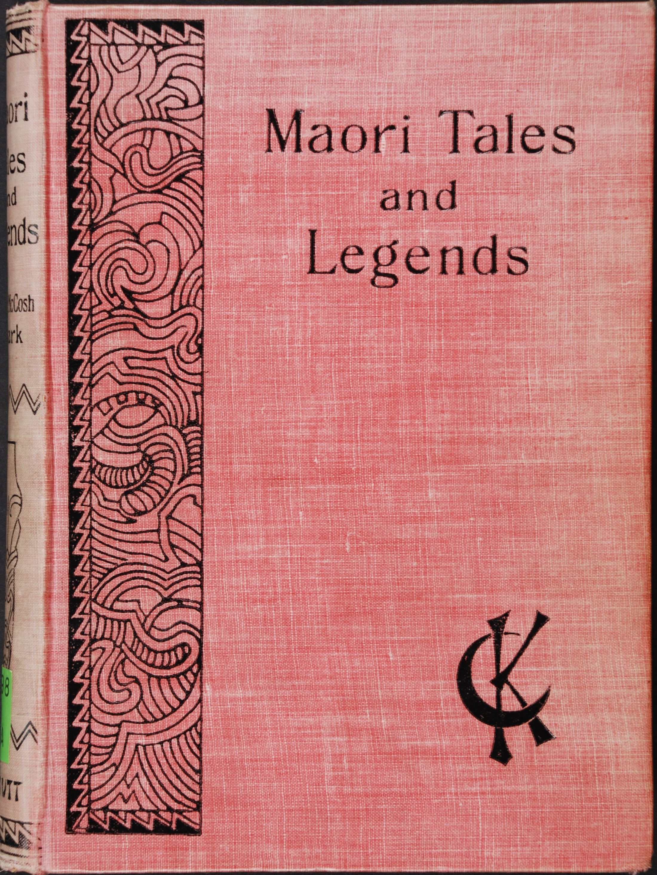 Maori tales and legends : collected and retold by Kate McCosh Clark with illustrations by Robert Atkinson. London: David McNutt, 1896.