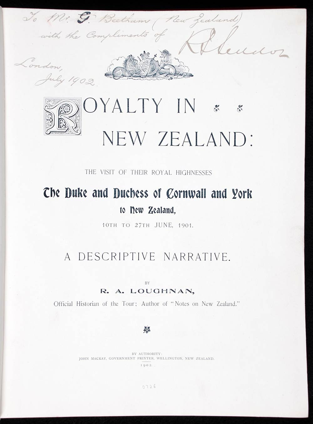 R.A. Loughnan. <em>Royalty in New Zealand: the visit of their Royal Highnesses the Duke and Duchess of Cornwall and York to New Zealand, 10th to 27th June, 1901: a descriptive narrative.</em> Wellington: John MacKay, Government Printer, 1902.