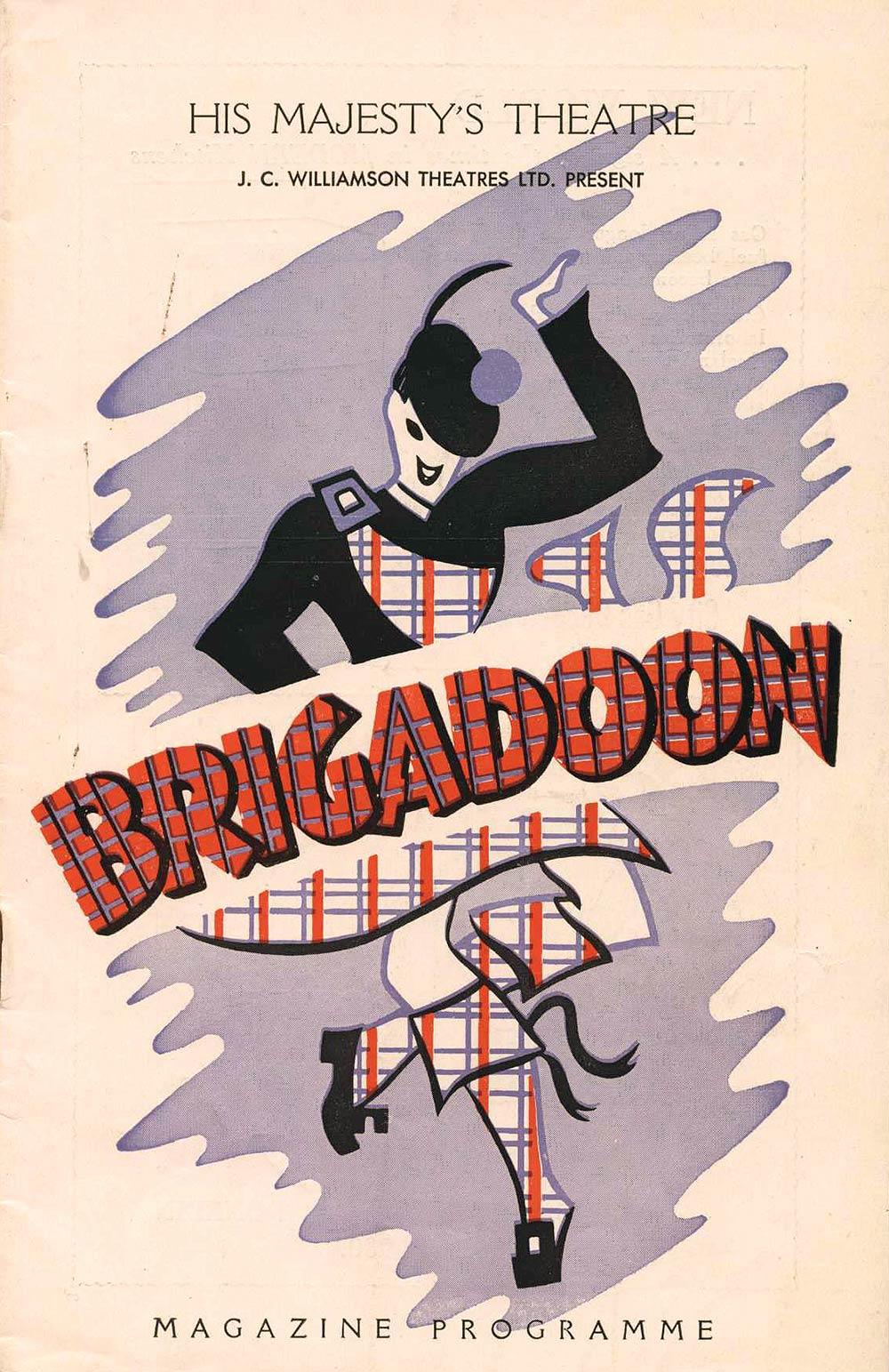 <em>Brigadoon</em>. Book and lyrics by Alan J. Lerner; music by Frederick Loewe. (J.C. Williamson Ltd.) His Majesty's Theatre, Dunedin, [1952]