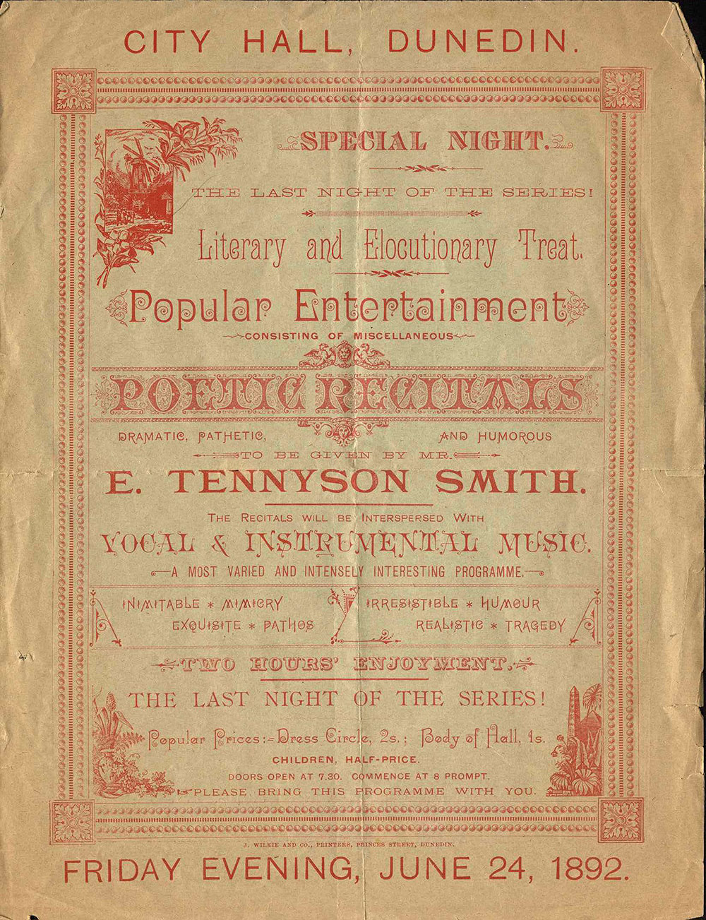 <em>Literary and elocutionary treat: Popular entertainment consisting of miscellaneous poetic recitals, dramatic, pathetic and humorous</em>. E. Tennyson Smith. City Hall, Dunedin, June 24, 1892.