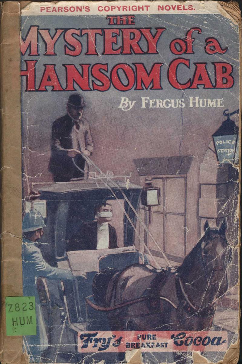 Hume, F. The Mystery of a Hansom Cab. London: C. Arthur Pearson, [1908]