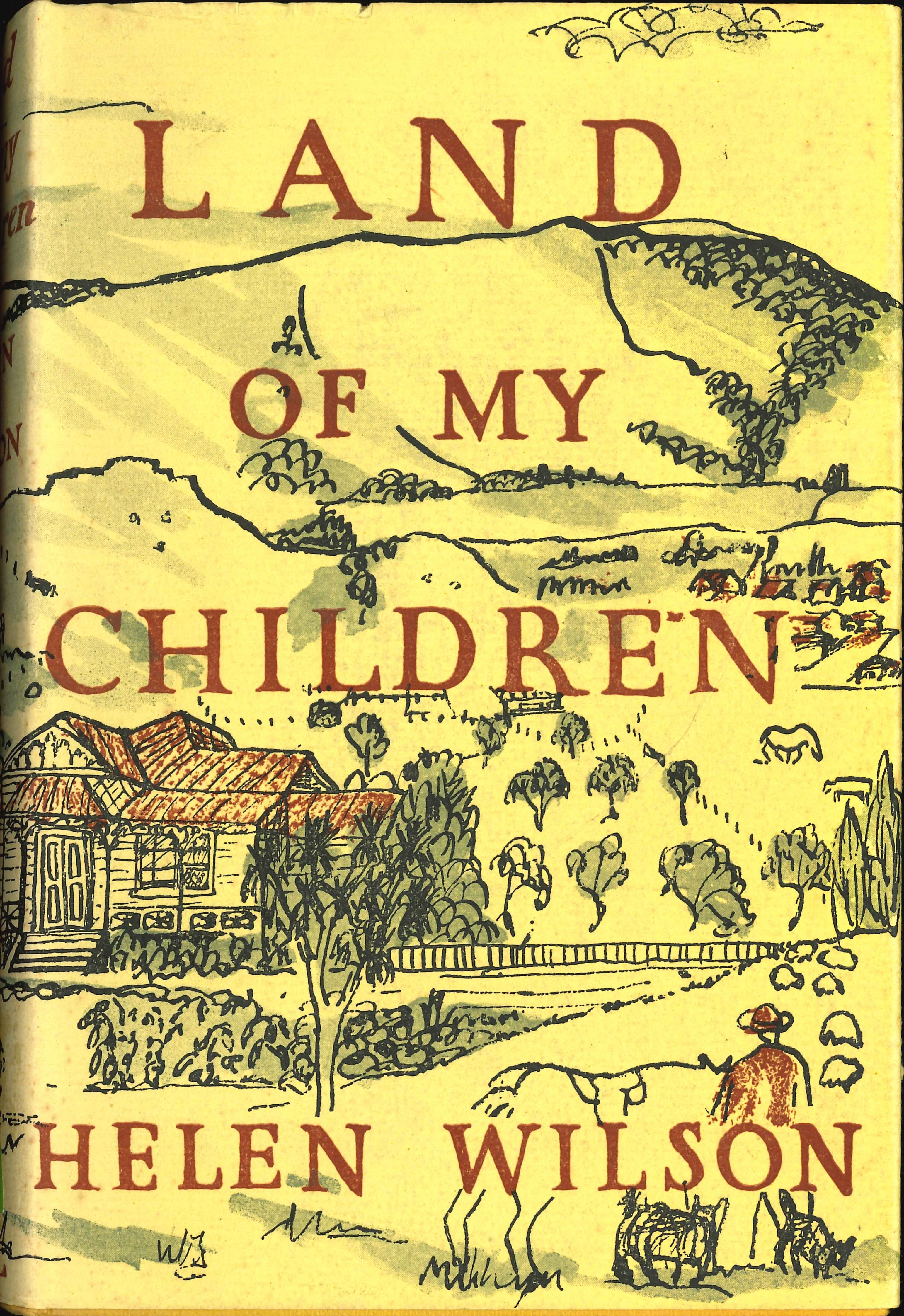 Helen Wilson. Land of my children. Hamilton: Paul's Book Arcade, 1955.