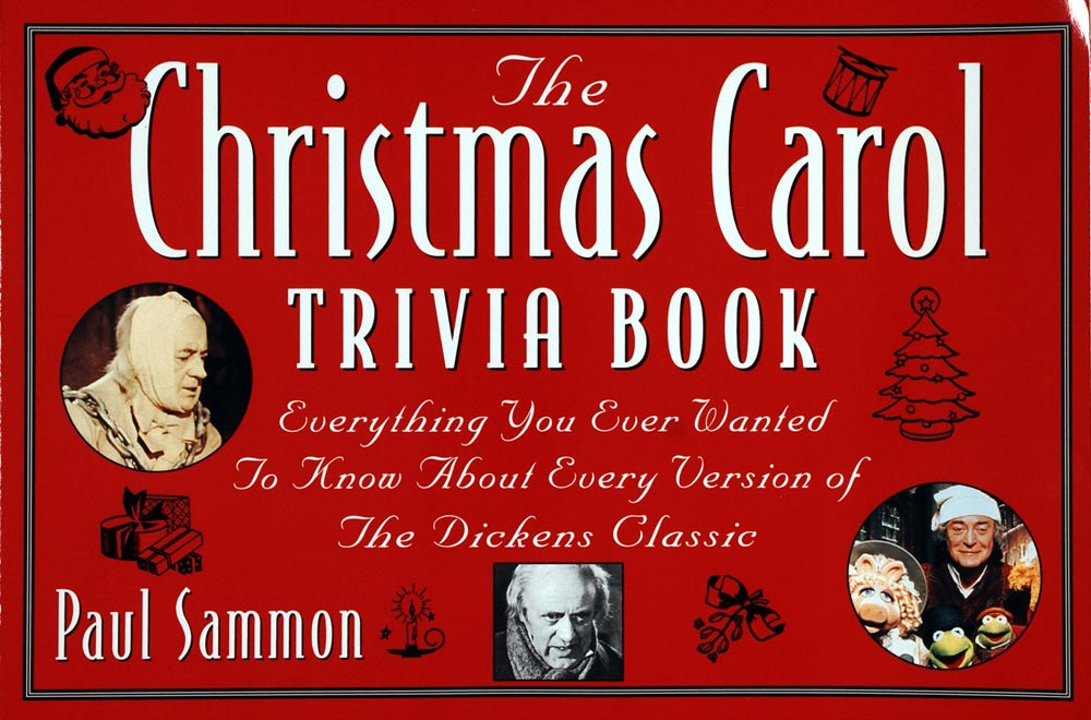 Paul Sammon. The Christmas Carol Trivia Book. New York: Citadel Press, 1994